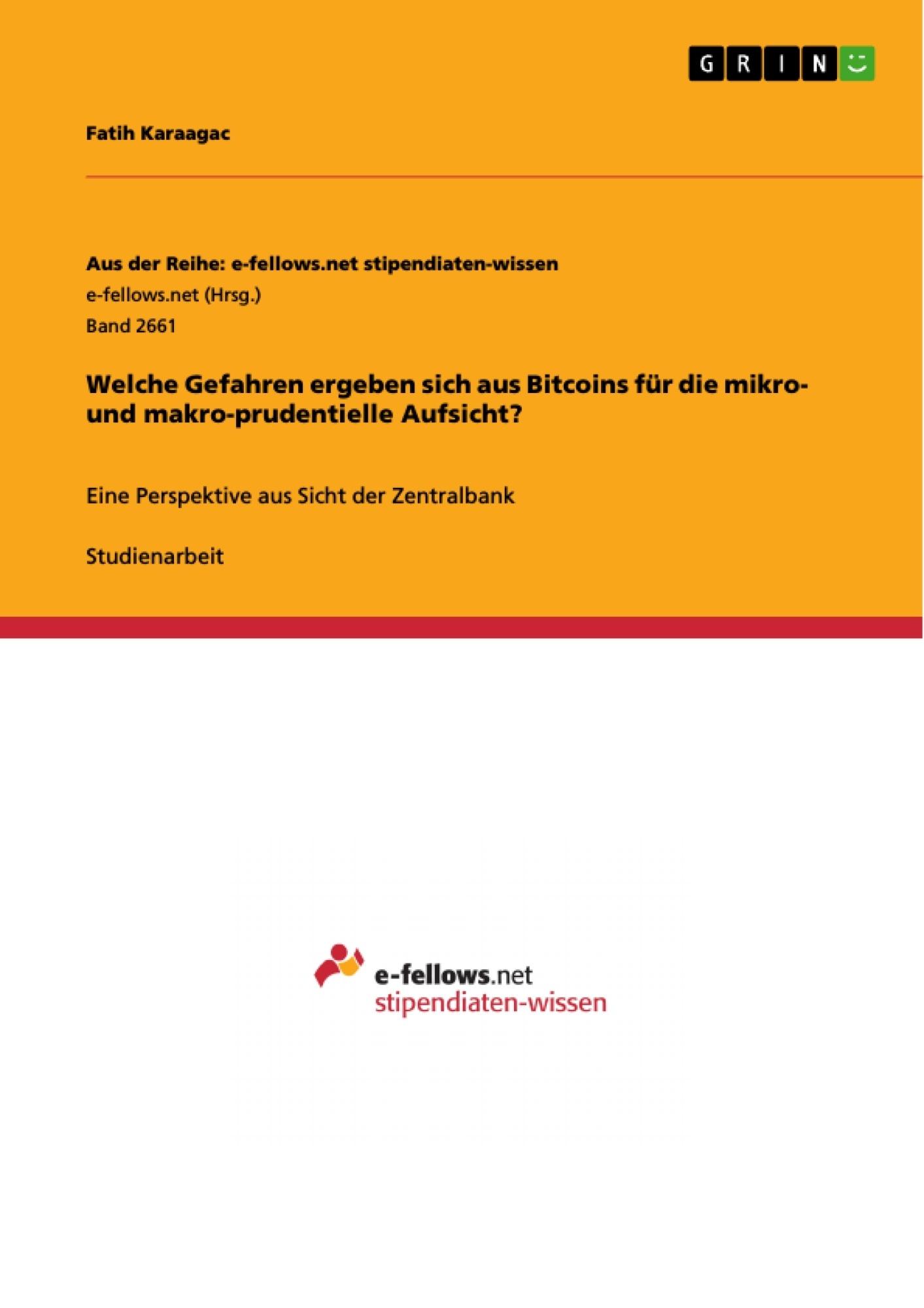 Titel: Welche Gefahren ergeben sich aus Bitcoins für die mikro- und makro-prudentielle Aufsicht?