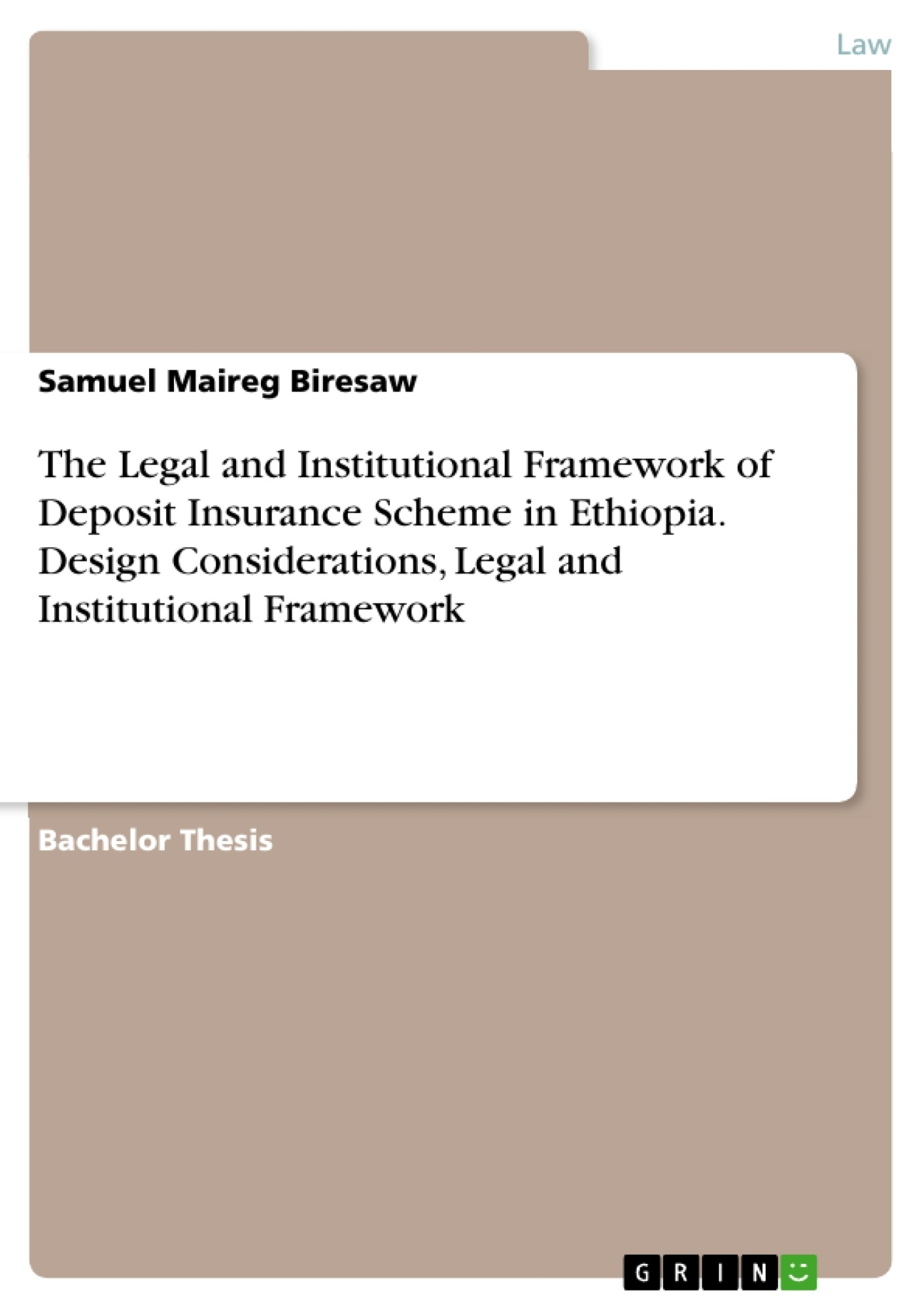 GRIN - The Legal and Institutional Framework of Deposit Insurance Scheme in  Ethiopia  Design Considerations, Legal and Institutional Framework