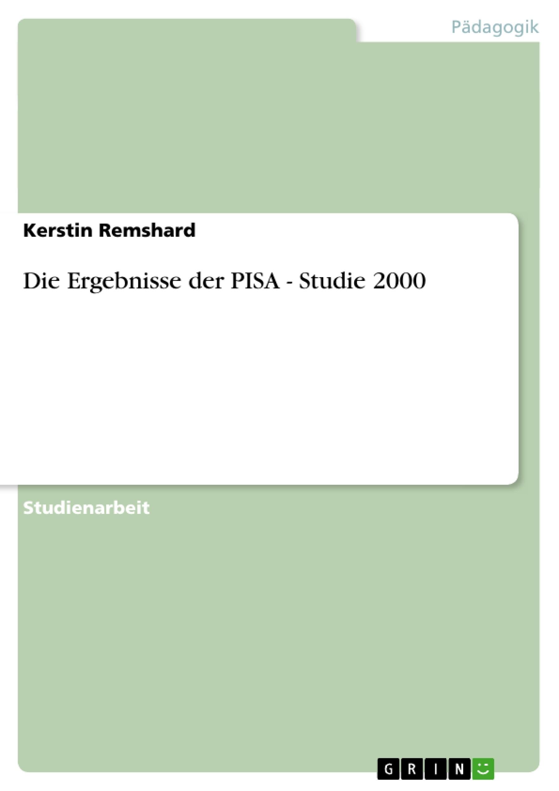 Titel: Die Ergebnisse der PISA - Studie 2000