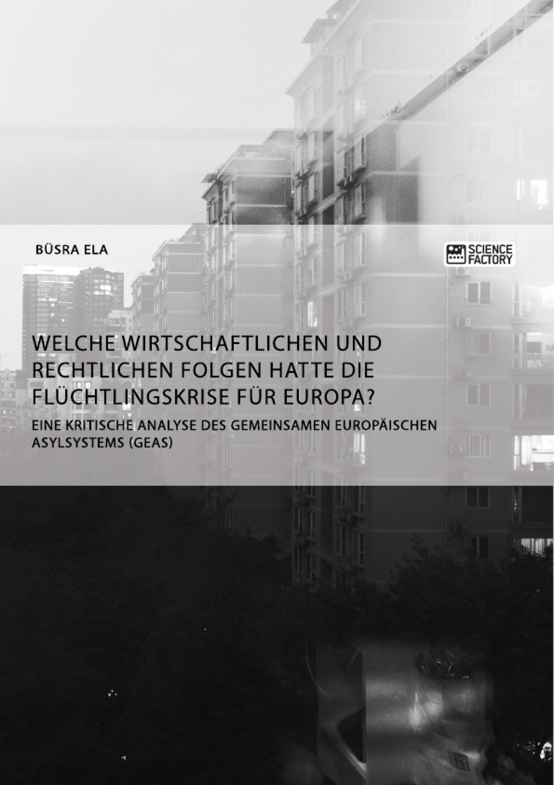 Titel: Welche wirtschaftlichen und rechtlichen Folgen hatte die Flüchtlingskrise für Europa?