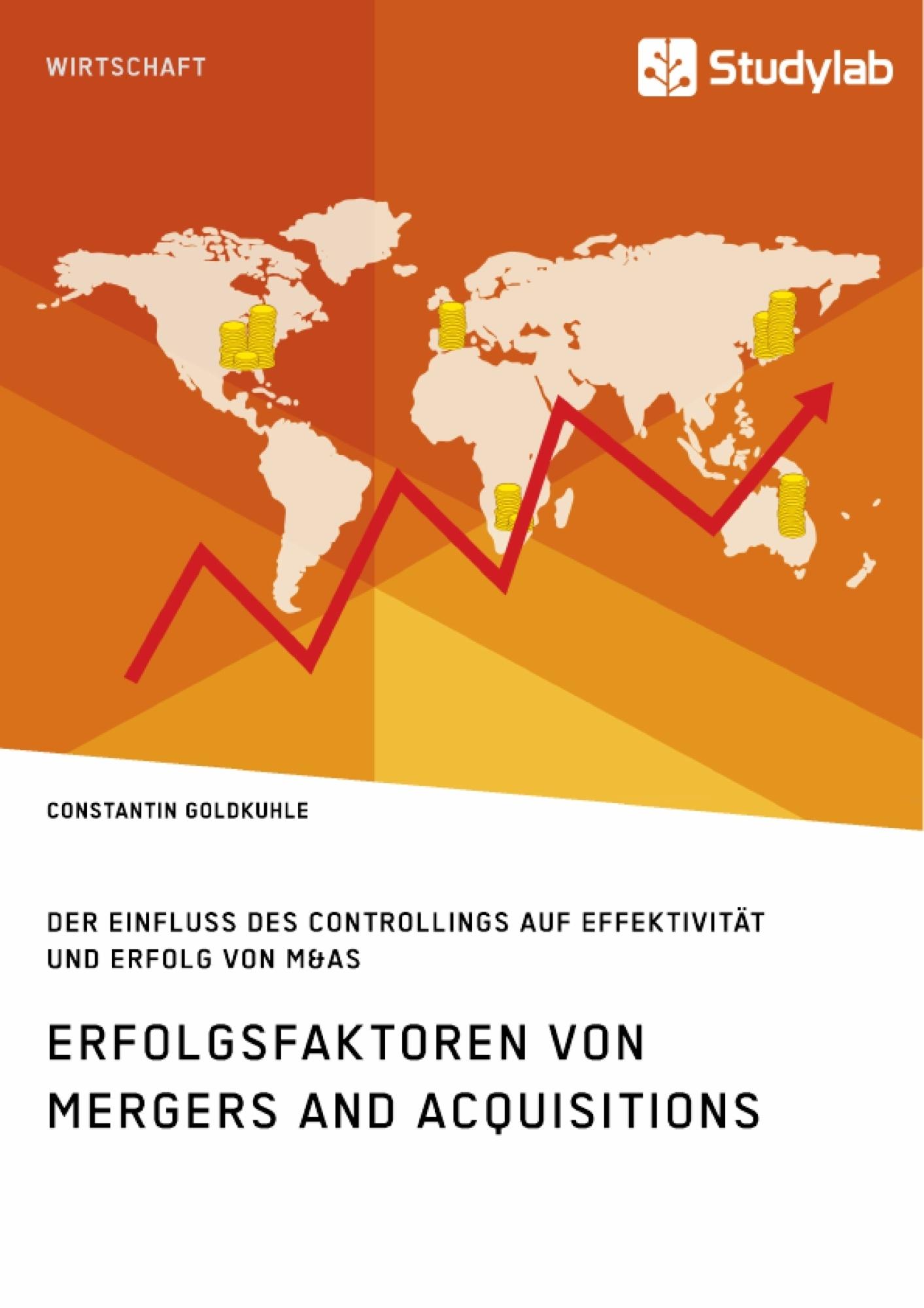 Titel: Erfolgsfaktoren von Mergers and Acquisitions. Der Einfluss des Controllings auf Effektivität und Erfolg von M&As