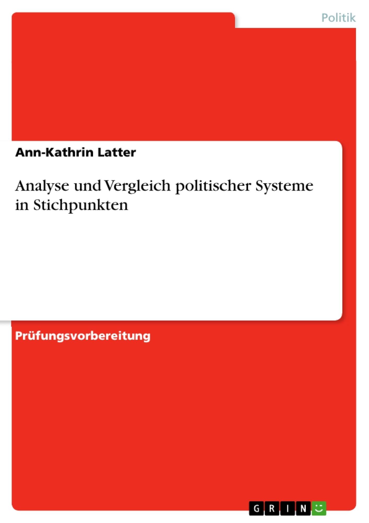 Titel: Analyse und Vergleich politischer Systeme in Stichpunkten