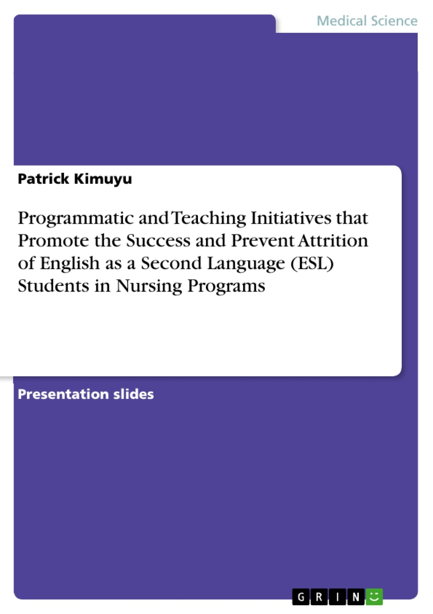 Title: Programmatic and Teaching Initiatives that Promote the Success and Prevent Attrition of English as a Second Language (ESL) Students in Nursing Programs
