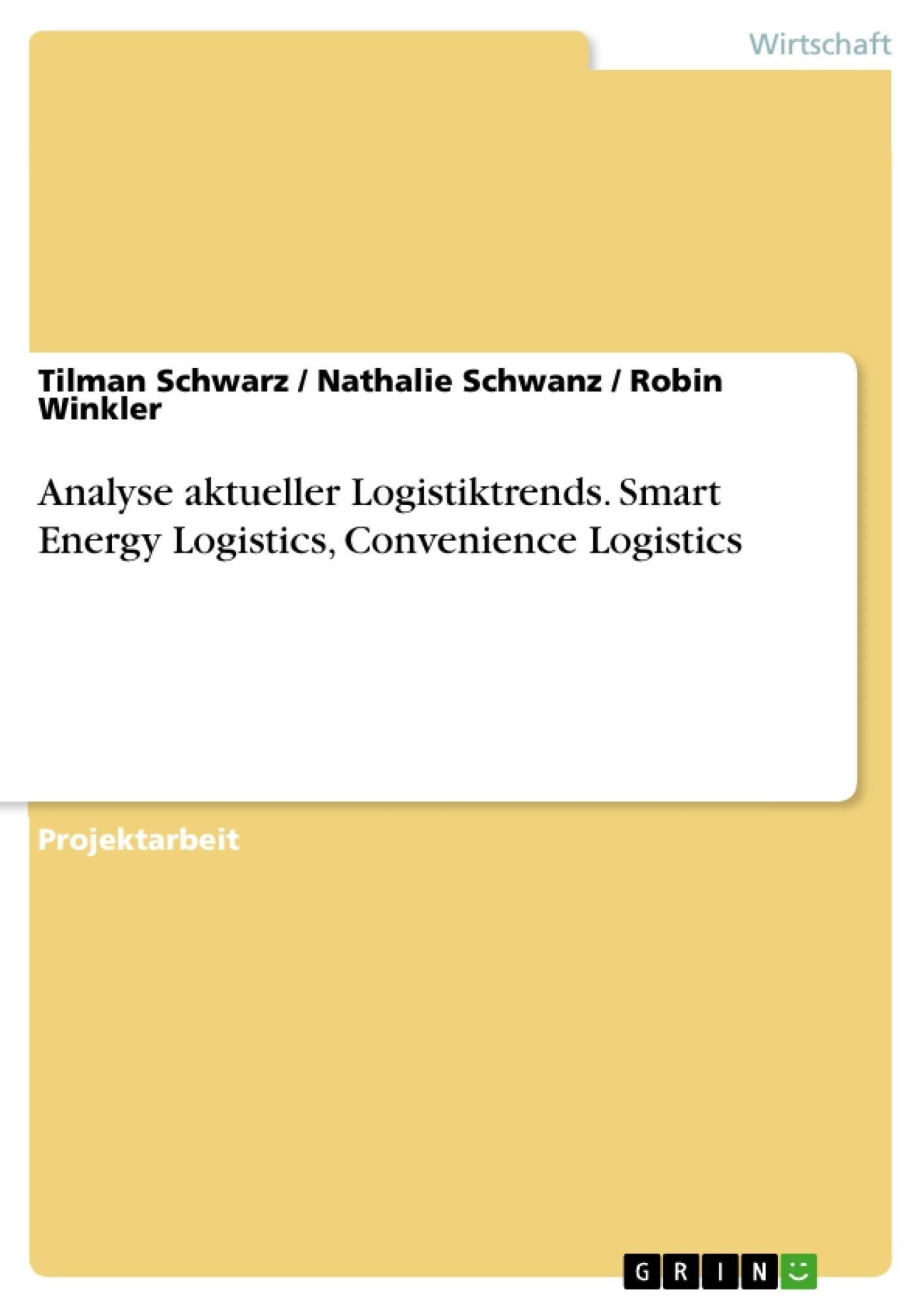 Titel: Analyse aktueller Logistiktrends. Smart Energy Logistics, Convenience Logistics