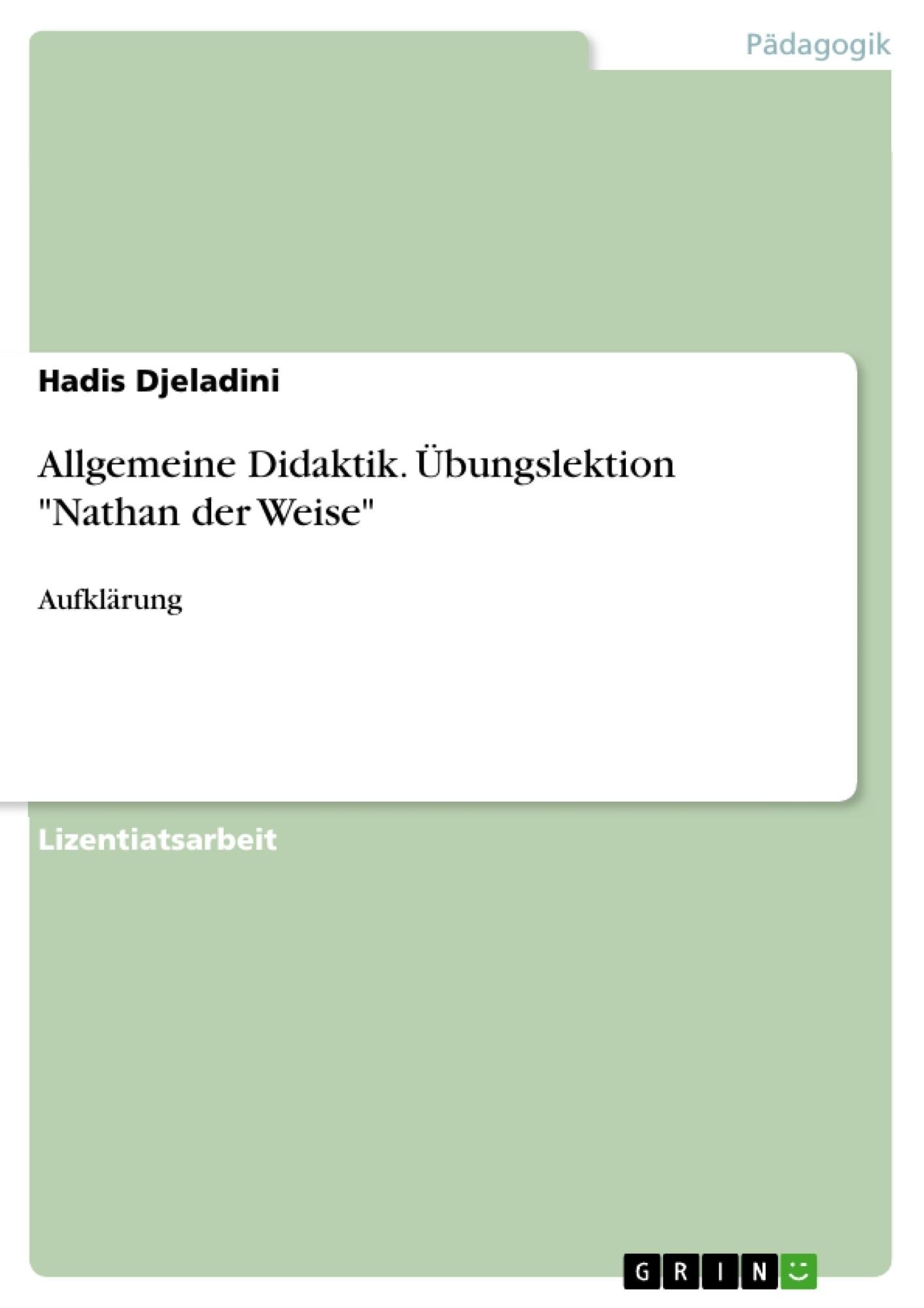 """Titel: Allgemeine Didaktik. Übungslektion """"Nathan der Weise"""""""