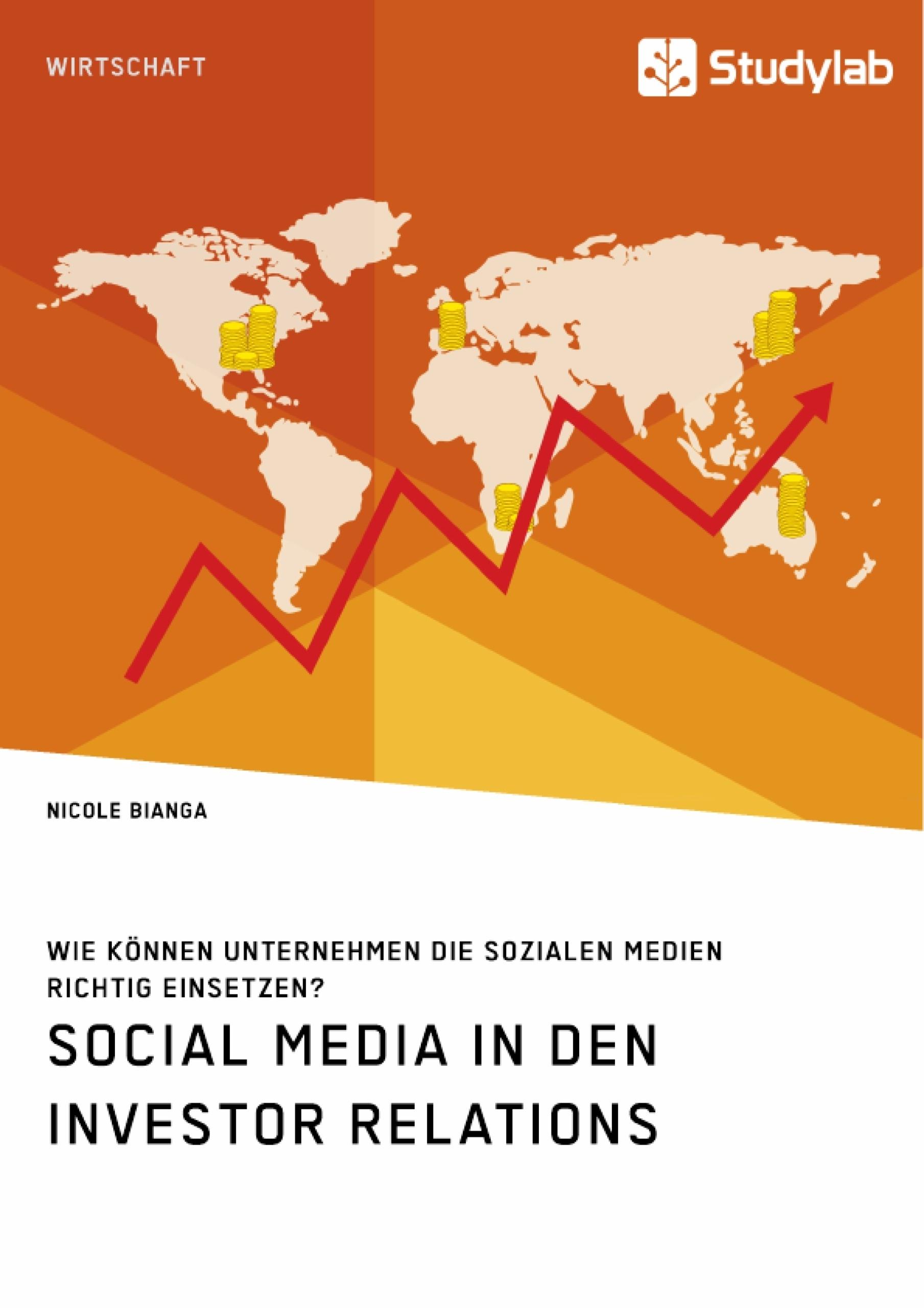 Titel: Social Media in den Investor Relations. Wie können Unternehmen die sozialen Medien richtig einsetzen?