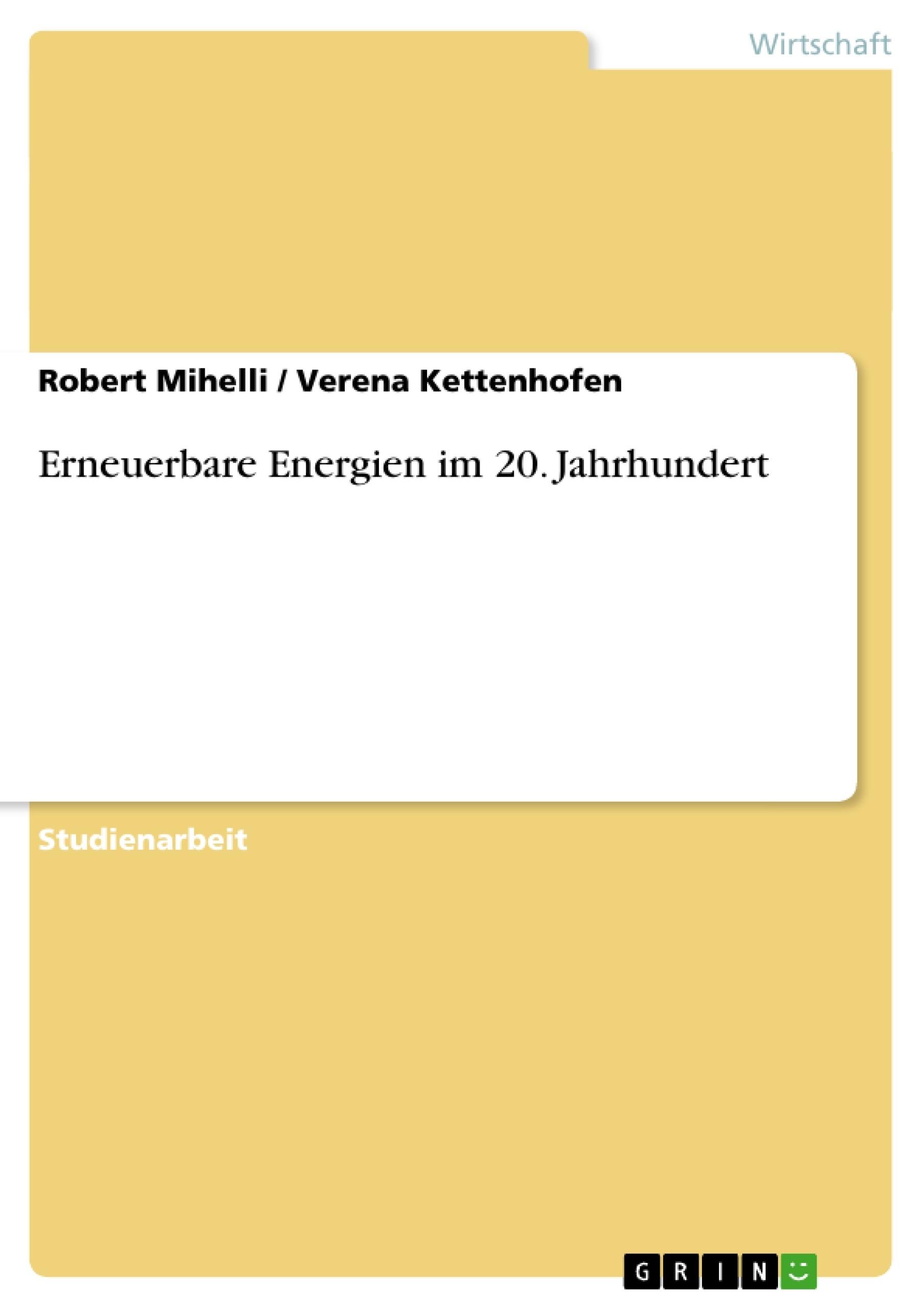 Titel: Erneuerbare Energien im 20. Jahrhundert