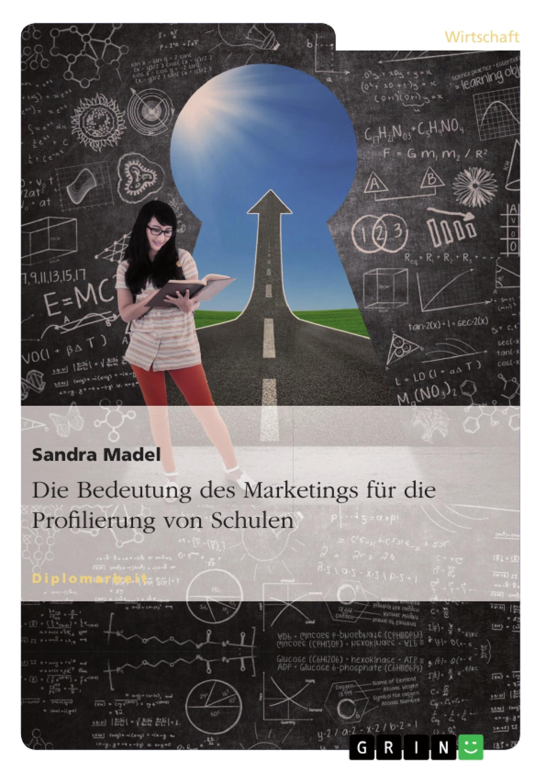 Titel: Die Bedeutung des Marketings für die Profilierung von Schulen