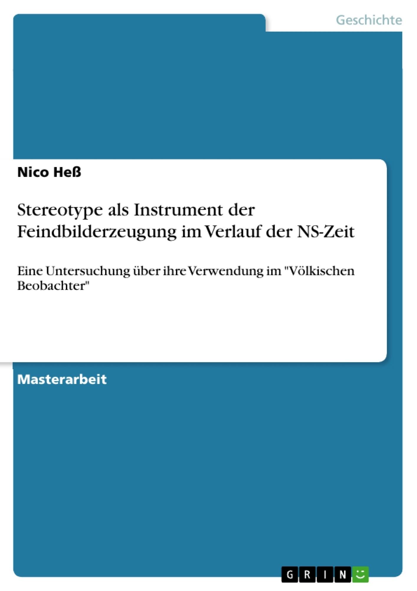 Titel: Stereotype als Instrument der Feindbilderzeugung im Verlauf der NS-Zeit