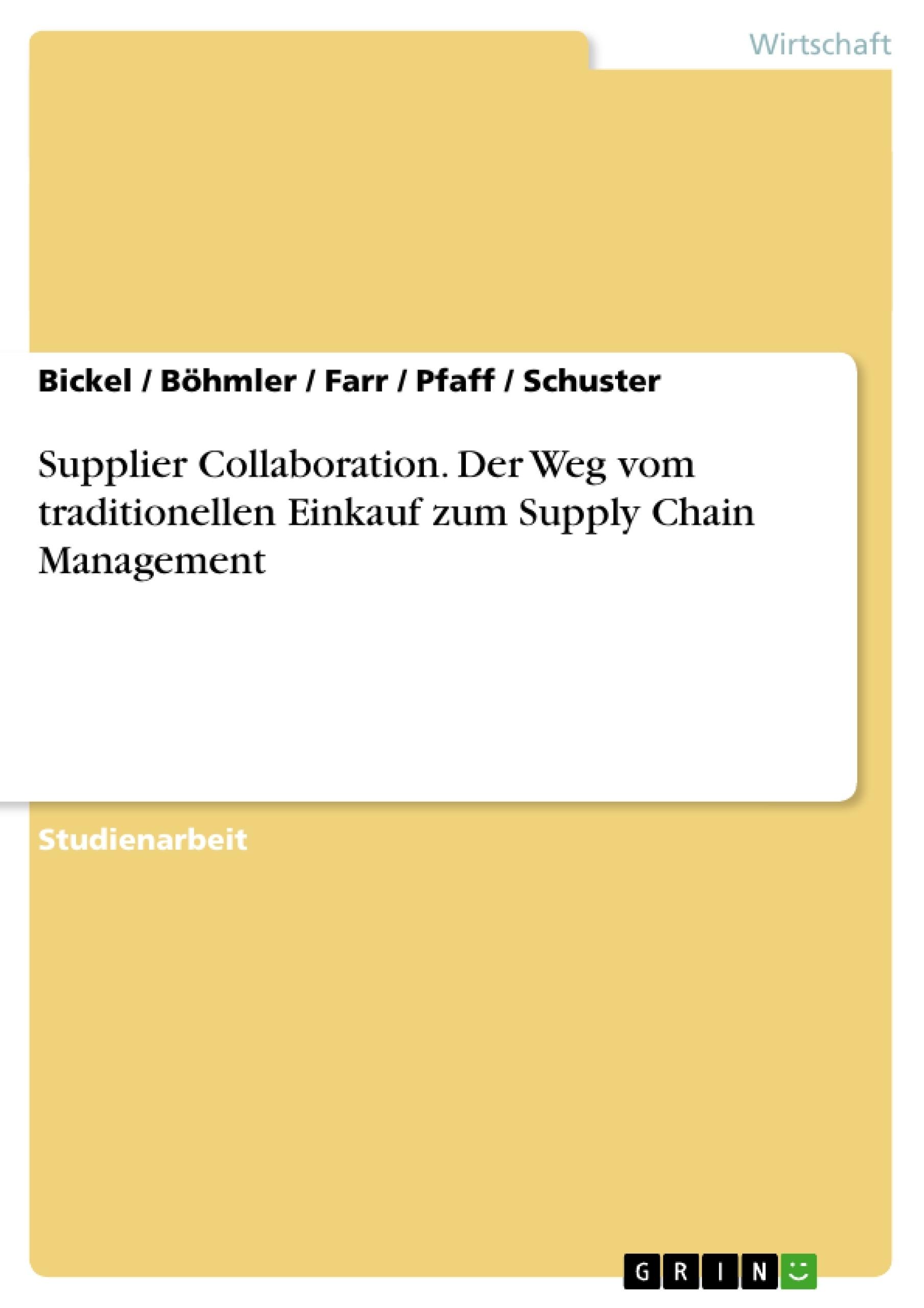 Titel: Supplier Collaboration. Der Weg vom traditionellen Einkauf zum Supply Chain Management