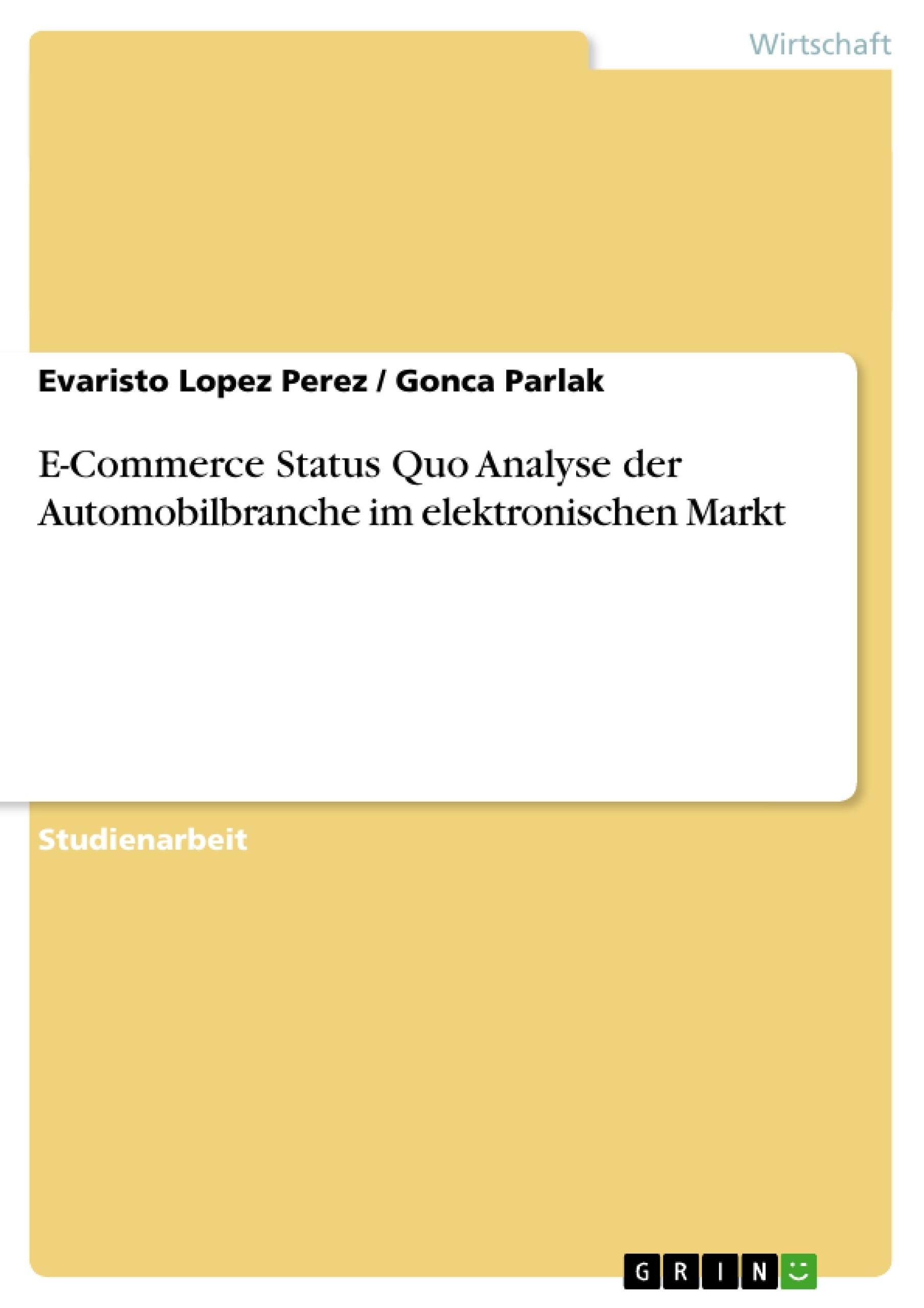 Titel: E-Commerce Status Quo Analyse der Automobilbranche im elektronischen Markt
