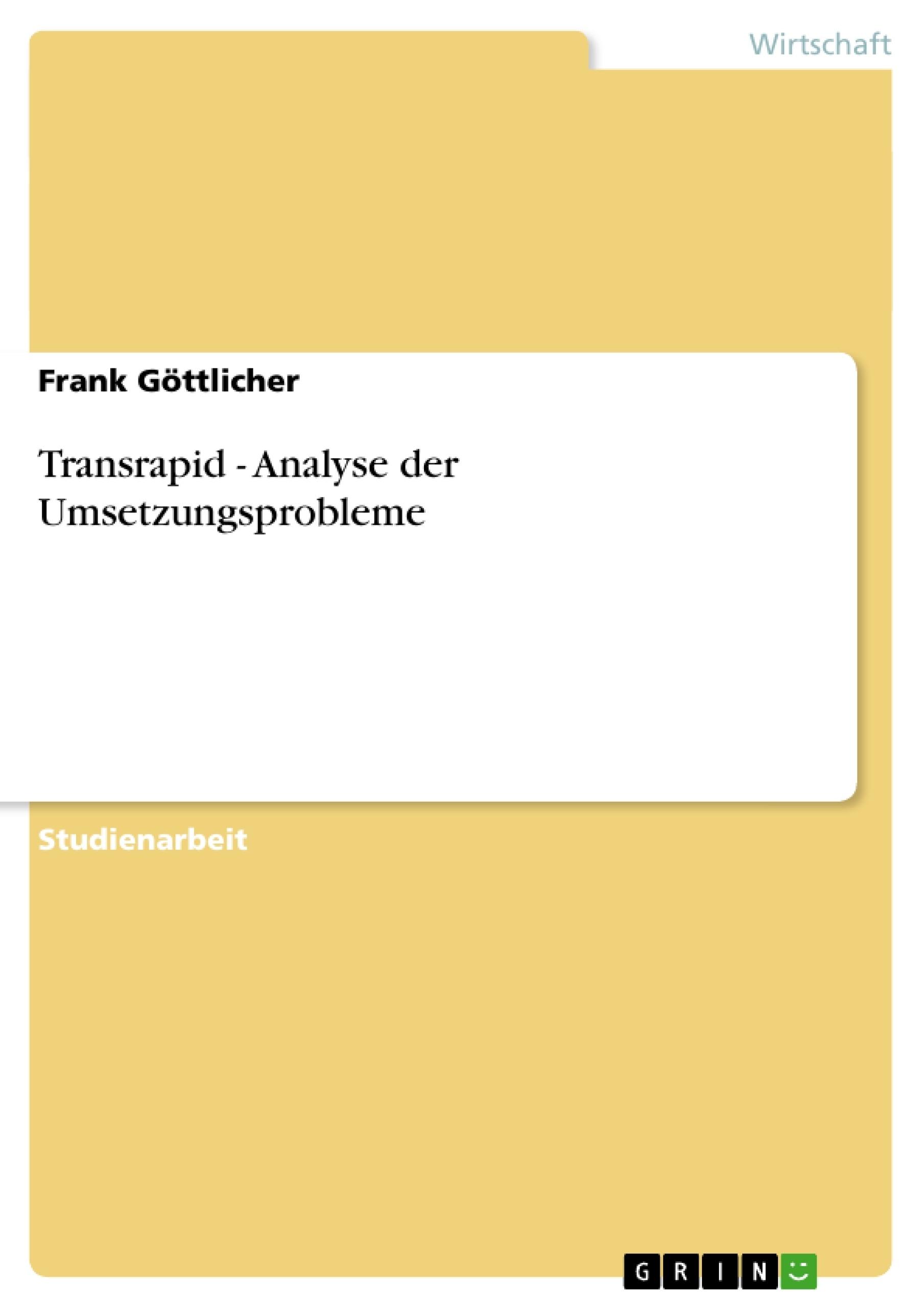 Titel: Transrapid - Analyse der Umsetzungsprobleme
