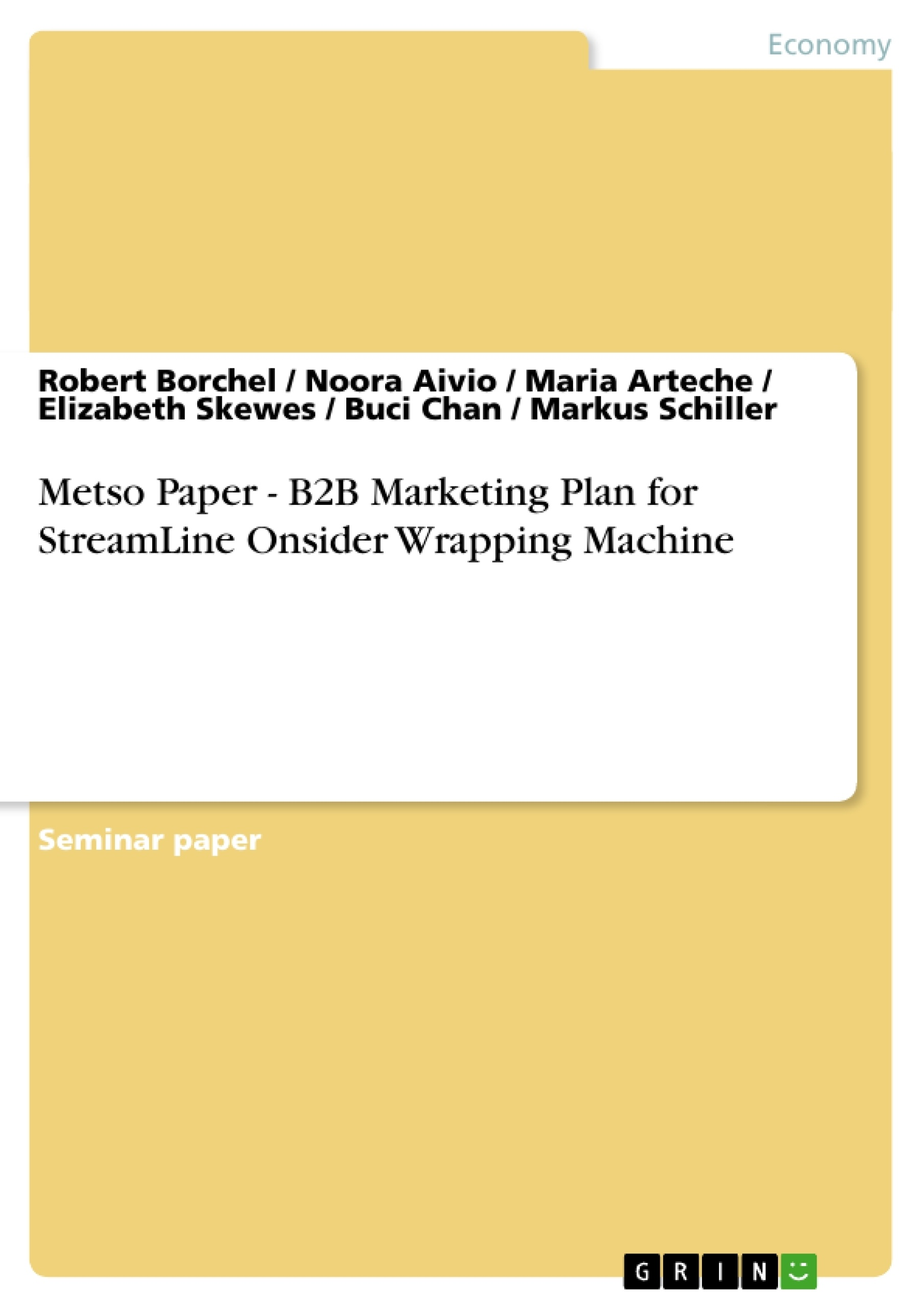 Title: Metso Paper - B2B Marketing Plan for StreamLine Onsider Wrapping Machine