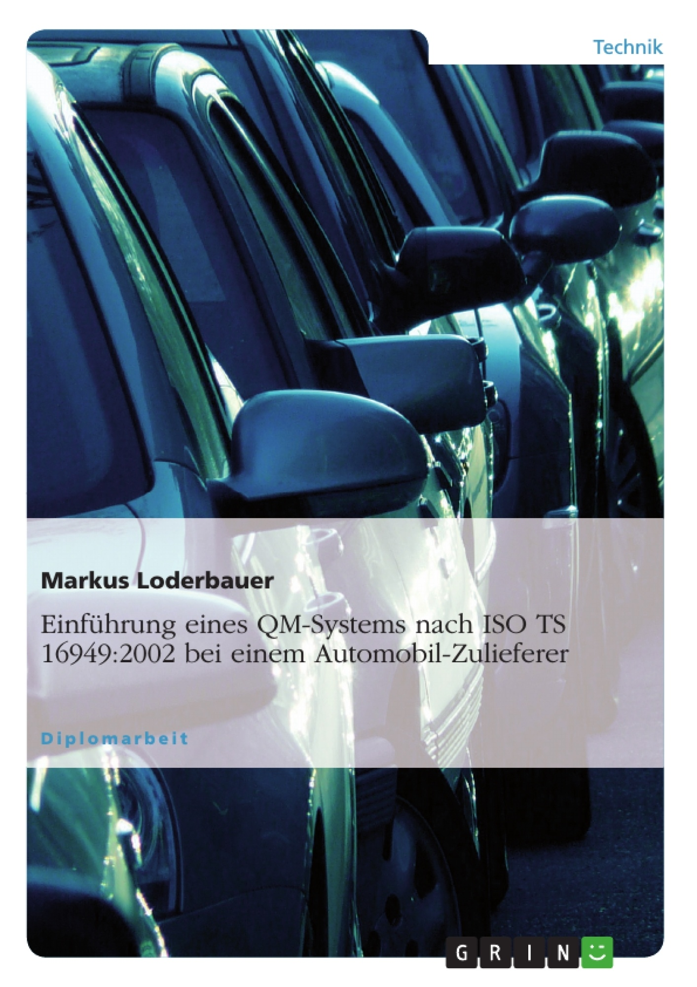 Titel: Einführung eines QM-Systems nach ISO TS 16949:2002 bei einem Automobil-Zulieferer