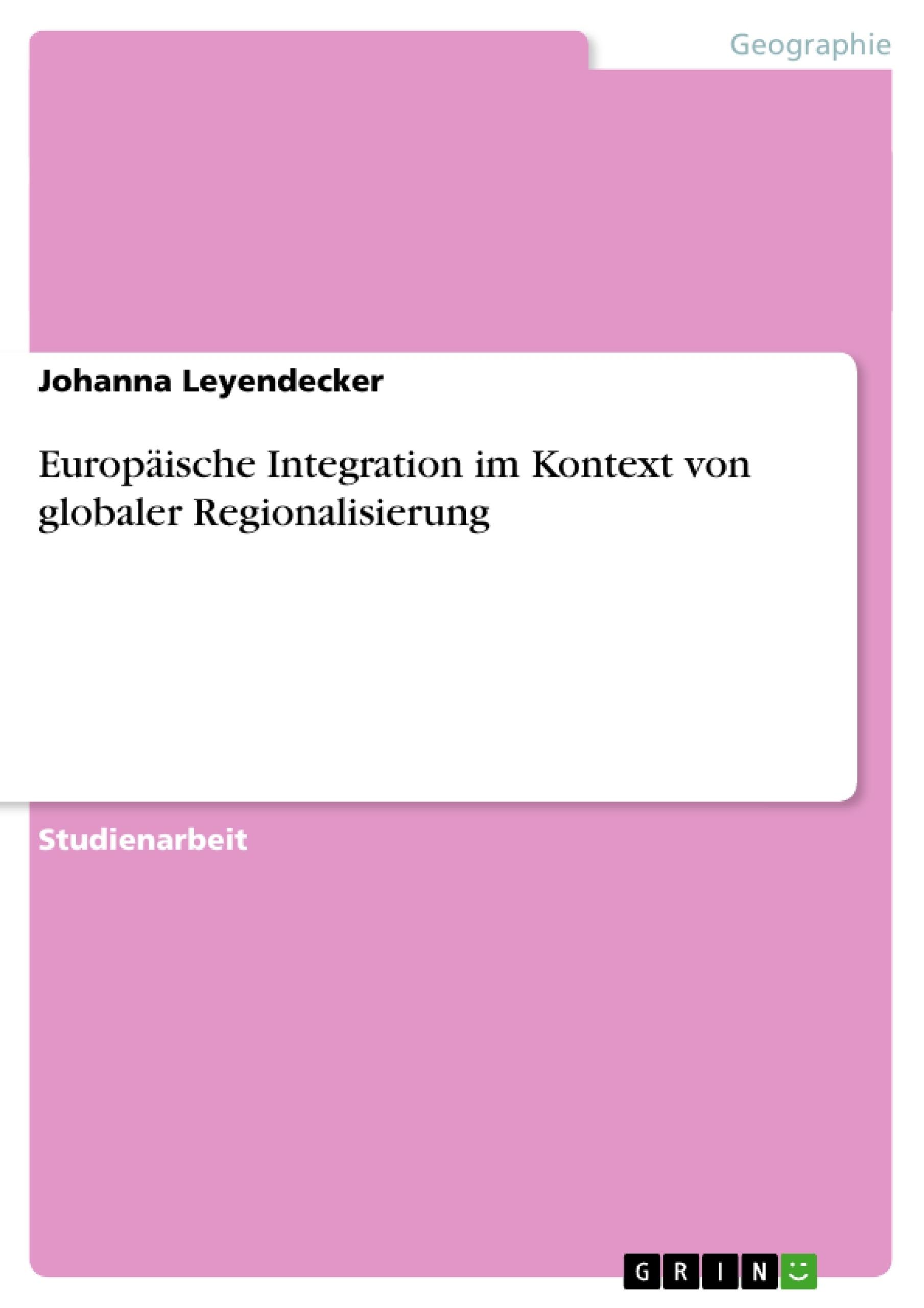 Titel: Europäische Integration im Kontext von globaler Regionalisierung