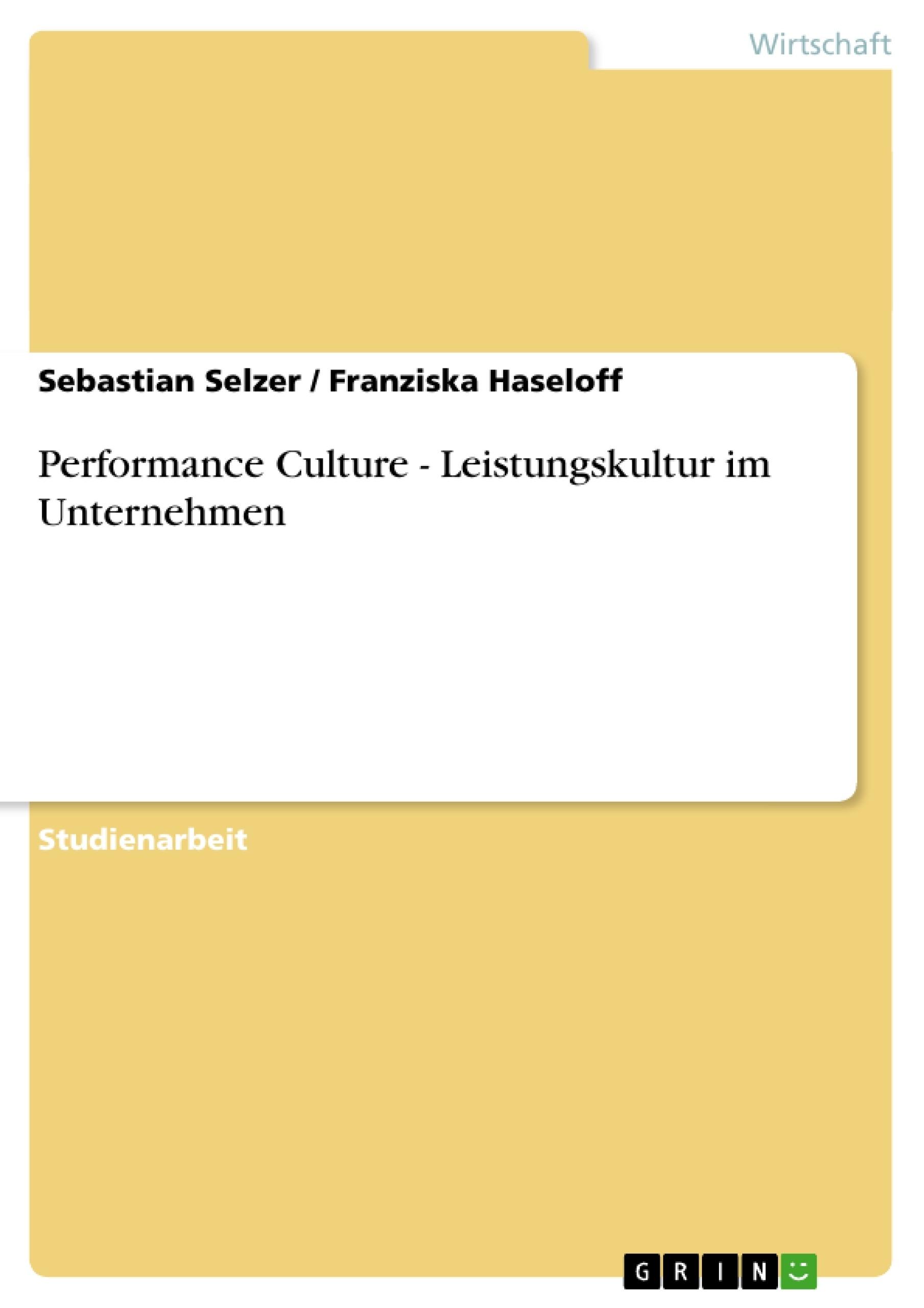 Titel: Performance Culture - Leistungskultur im Unternehmen