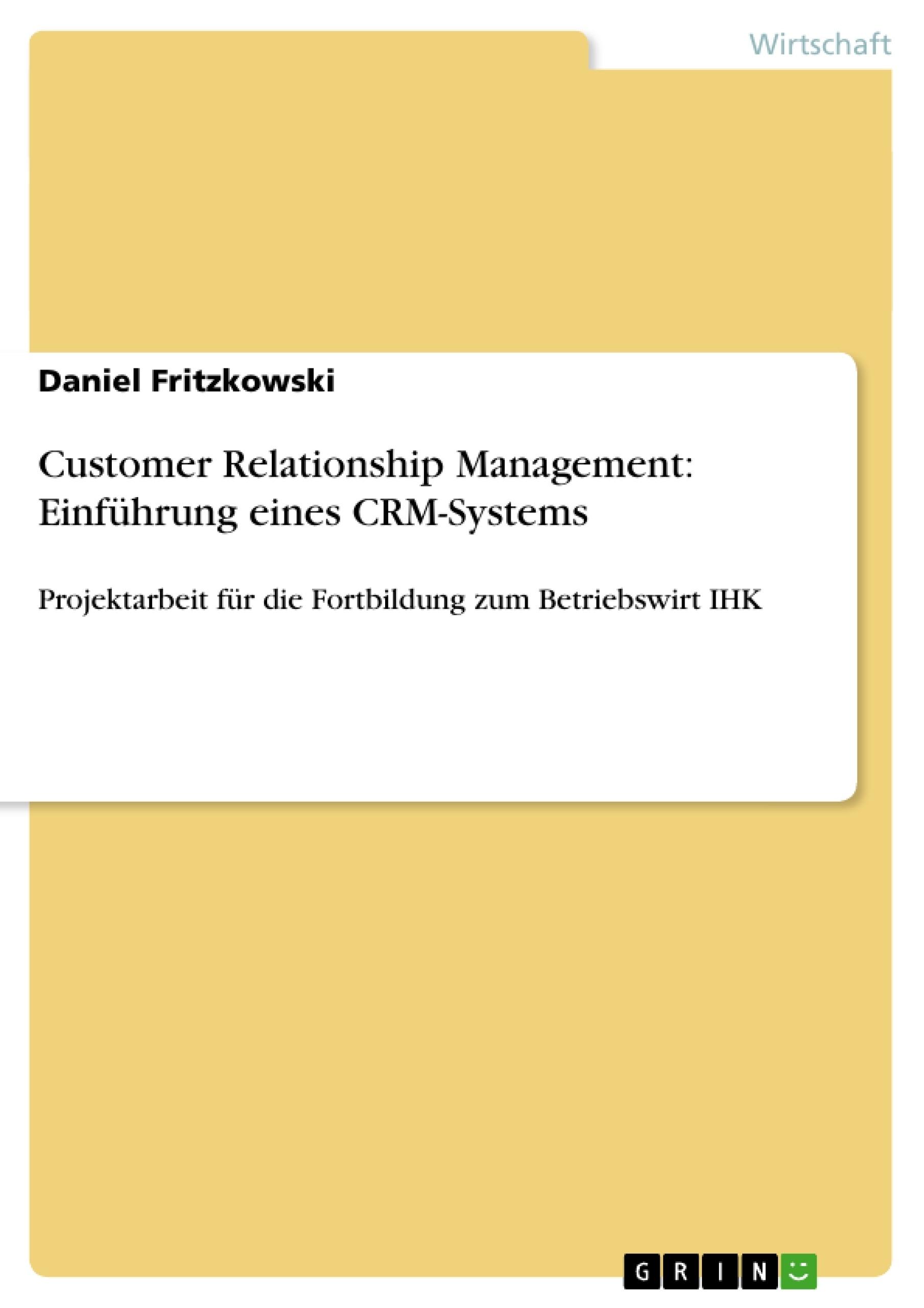 Titel: Customer Relationship Management: Einführung eines CRM-Systems