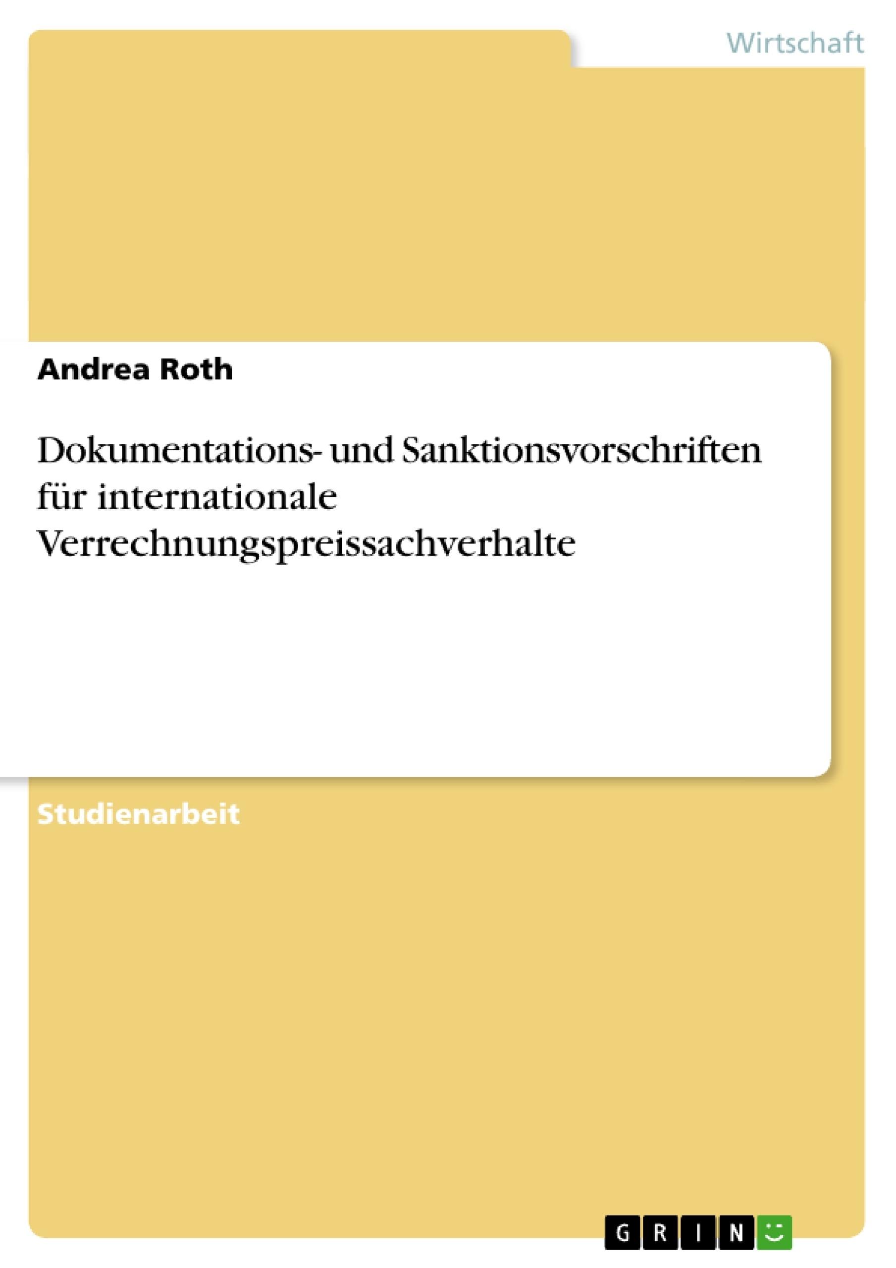 Titel: Dokumentations- und Sanktionsvorschriften für internationale Verrechnungspreissachverhalte
