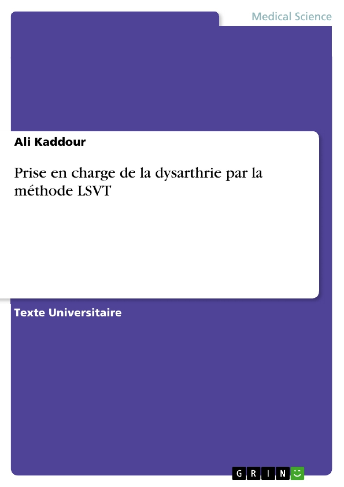 Titre: Prise en charge de la dysarthrie par la méthode LSVT