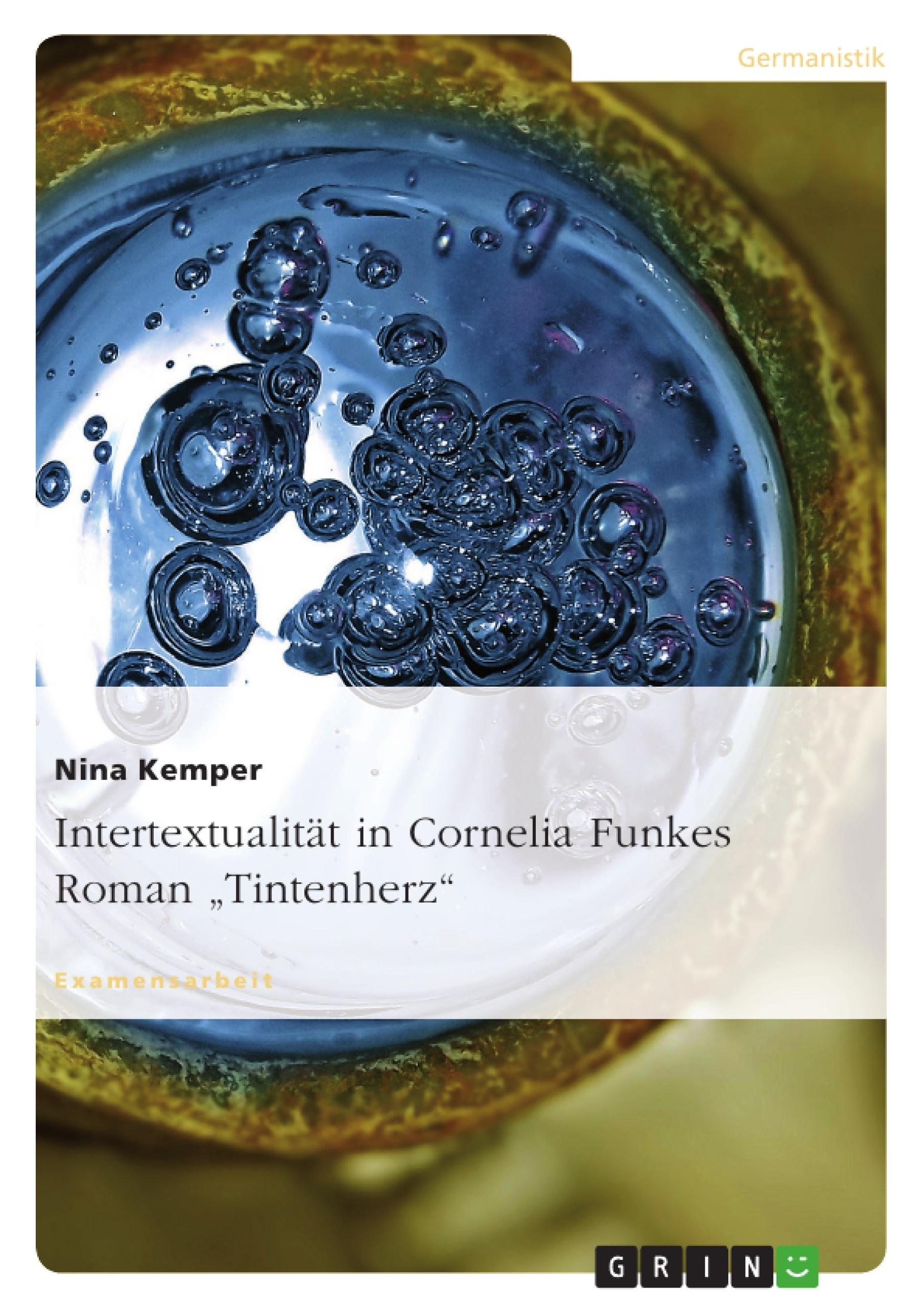 """Titel: Intertextualität in Cornelia Funkes Roman """"Tintenherz"""""""