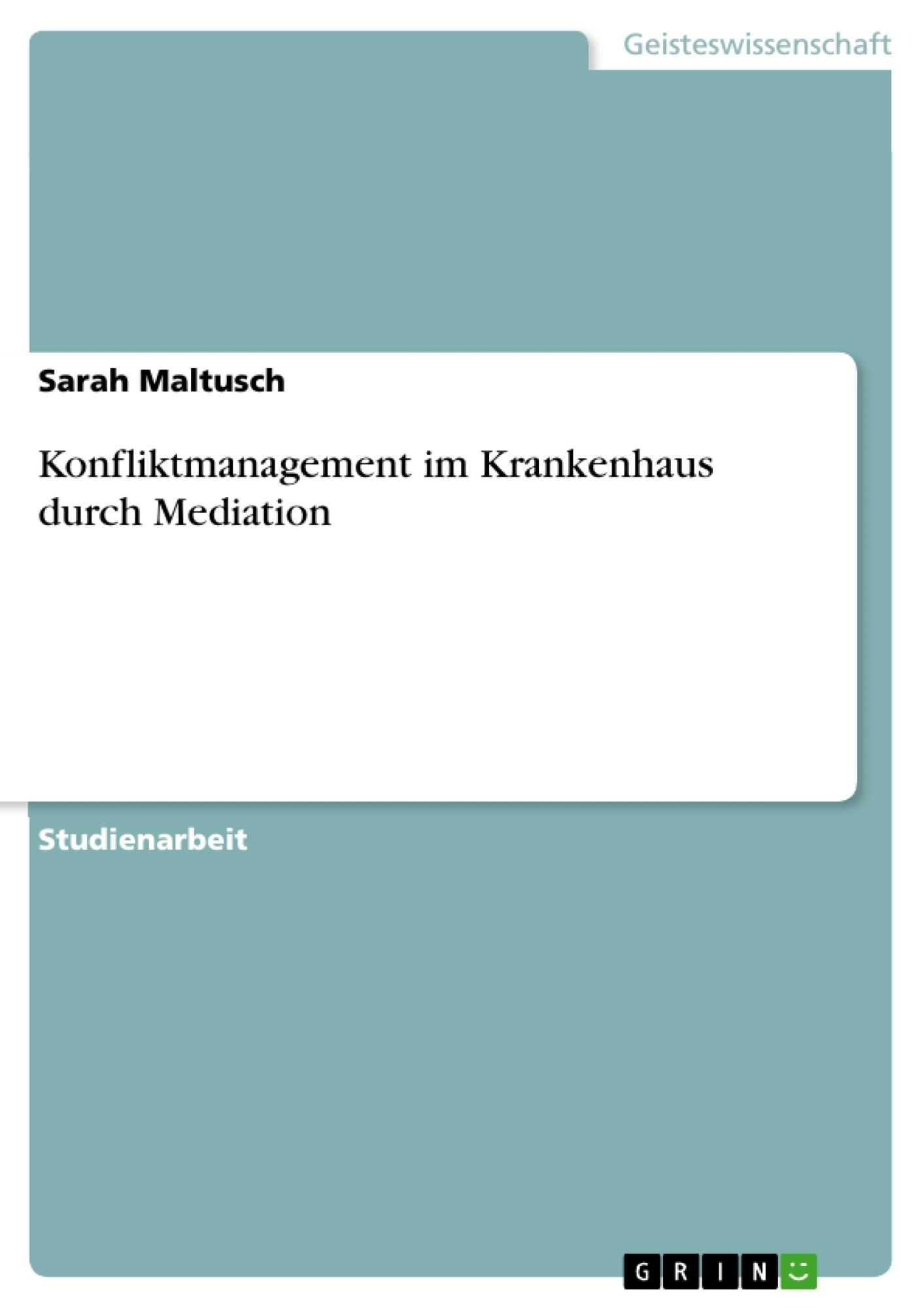 Titel: Konfliktmanagement im Krankenhaus durch Mediation