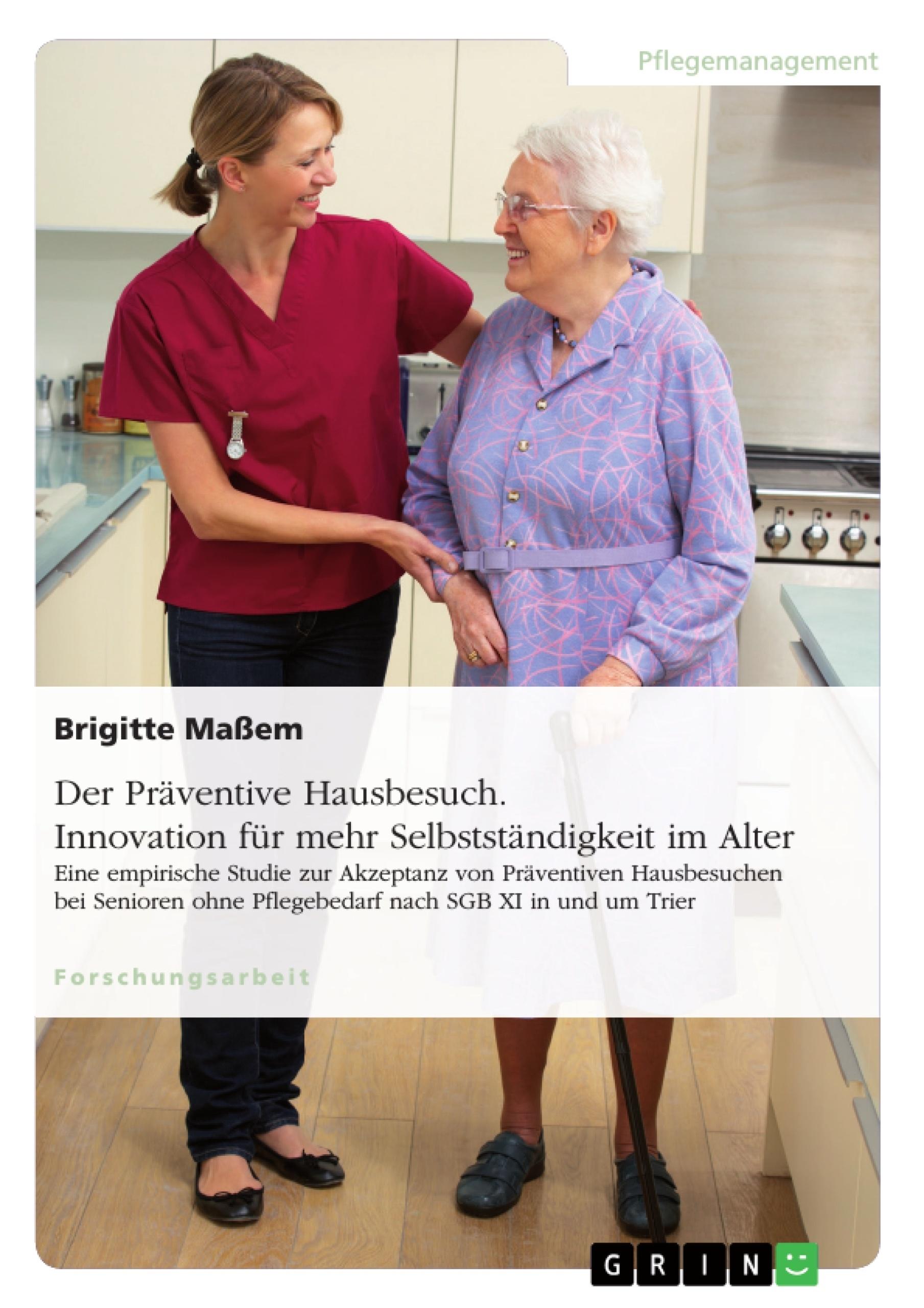 Titel: Der Präventive Hausbesuch. Innovation für mehr Selbstständigkeit im Alter