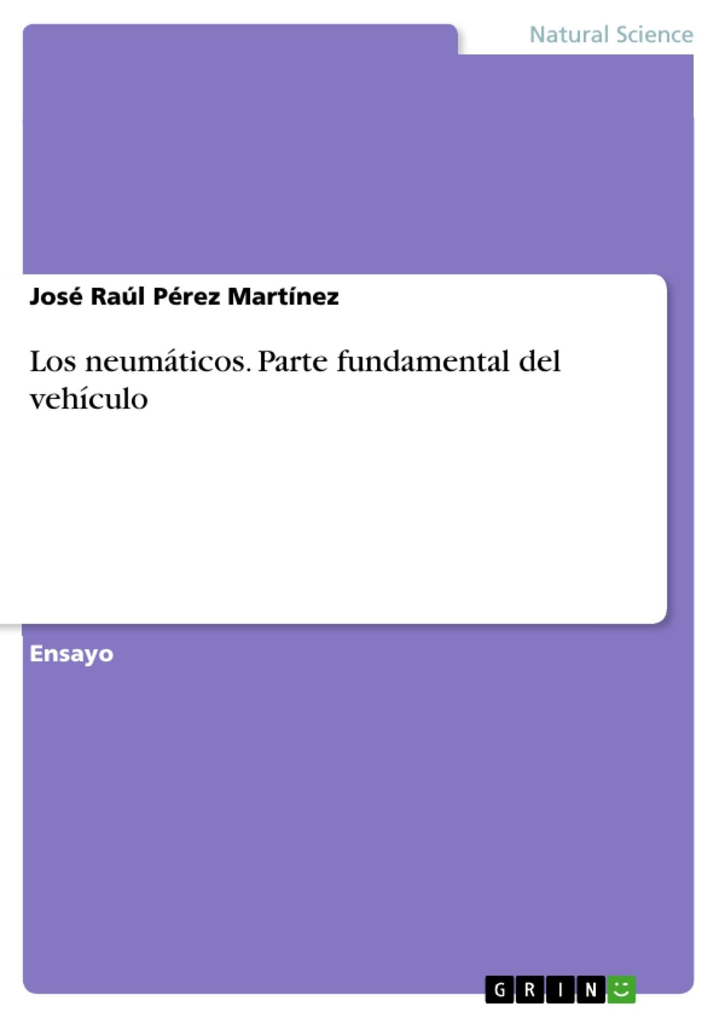 Título: Los neumáticos. Parte fundamental del vehículo