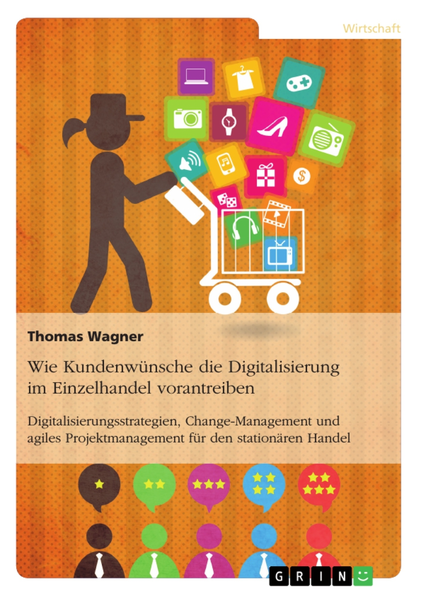 Titel: Wie Kundenwünsche die Digitalisierung im Einzelhandel vorantreiben