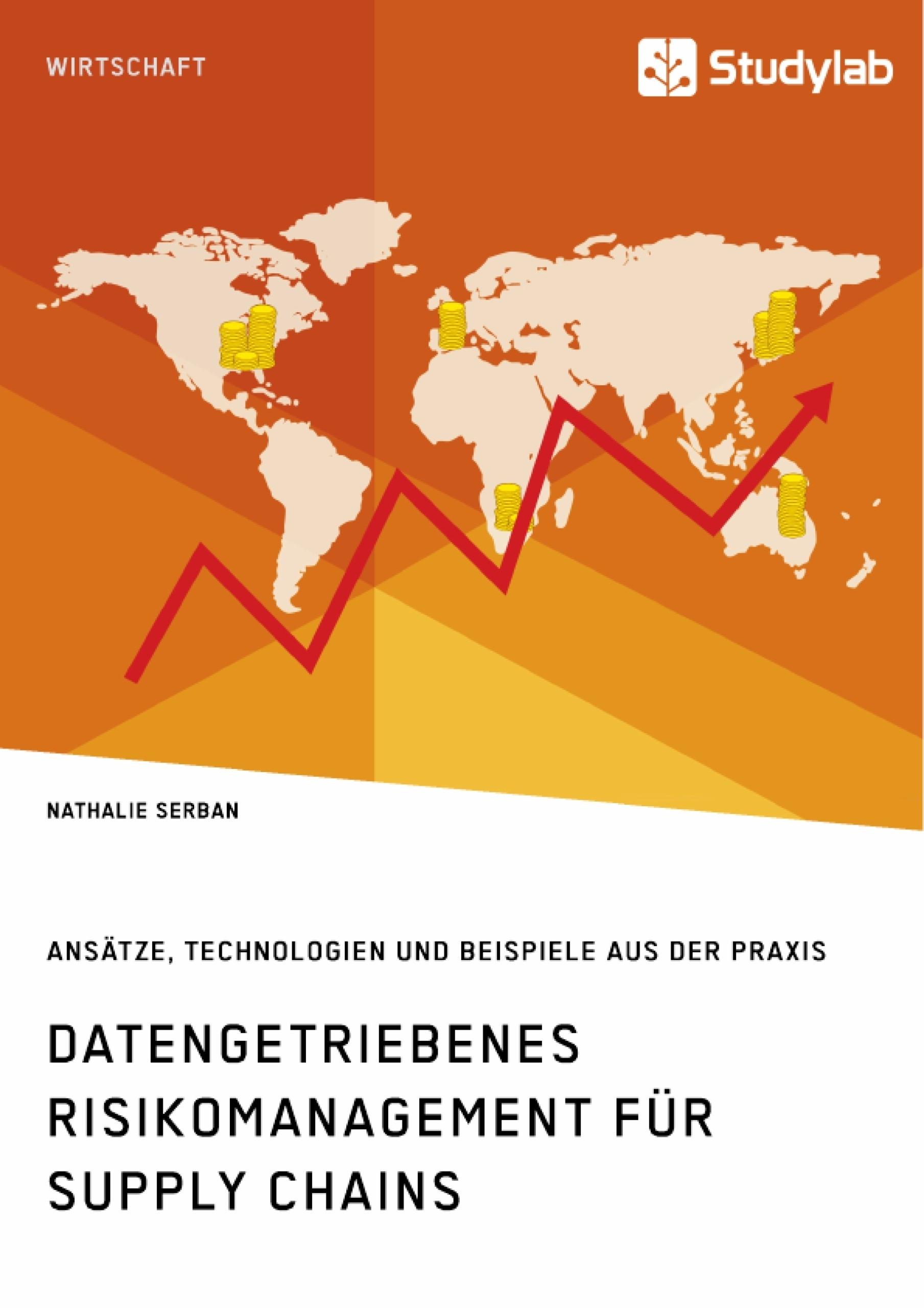 Titel: Datengetriebenes Risikomanagement für Supply Chains. Ansätze, Technologien und Beispiele aus der Praxis