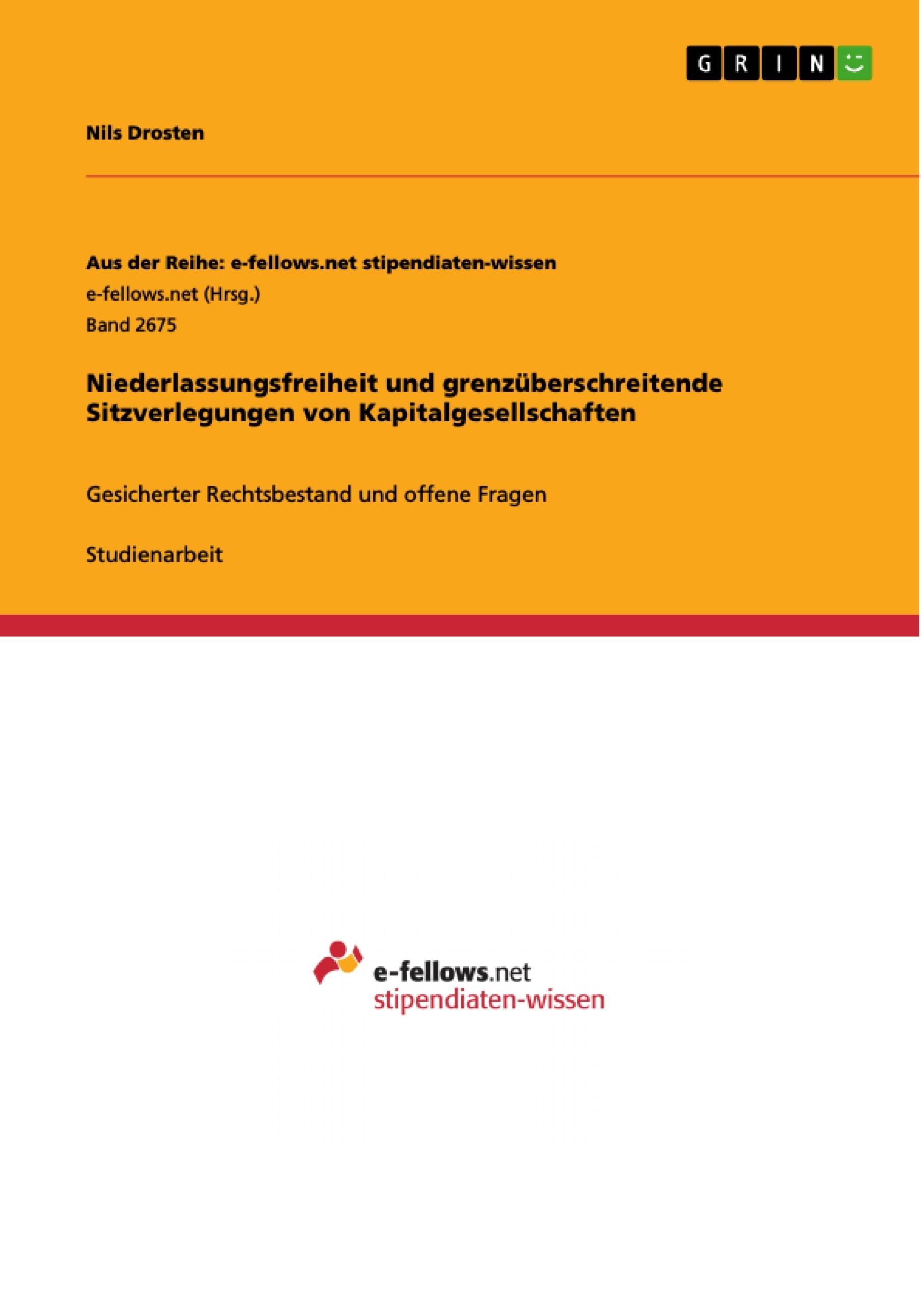 Titel: Niederlassungsfreiheit und grenzüberschreitende Sitzverlegungen von Kapitalgesellschaften