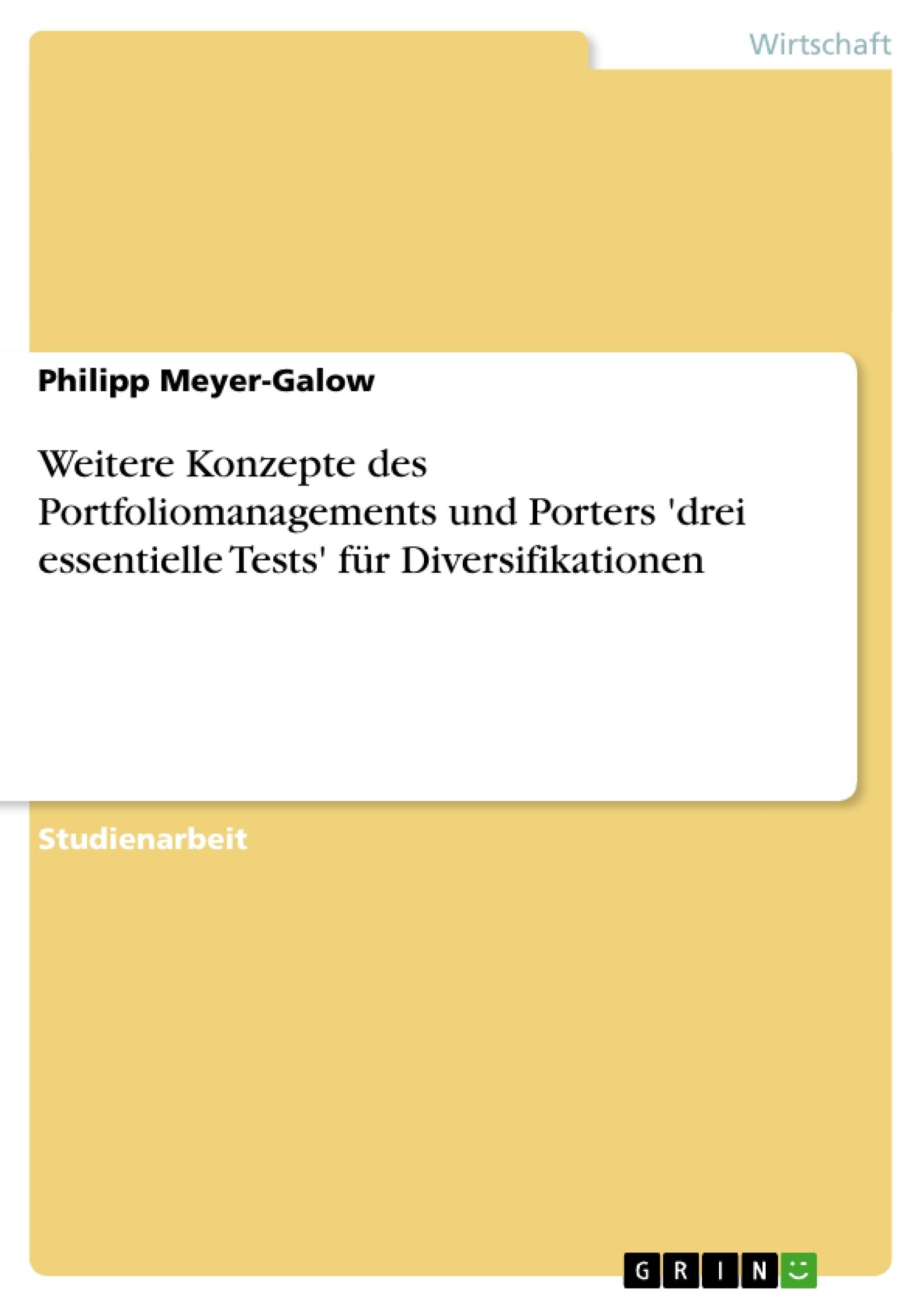 Titel: Weitere Konzepte des Portfoliomanagements und Porters 'drei essentielle Tests' für Diversifikationen