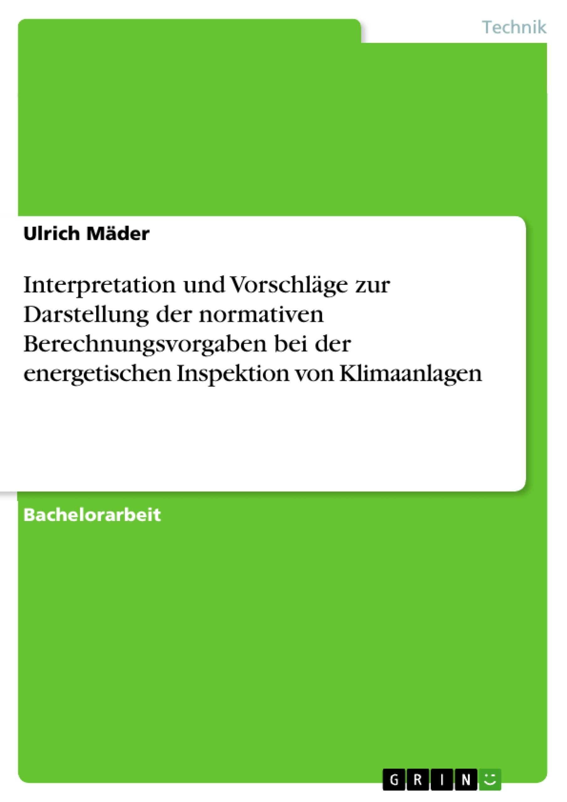 Titel: Interpretation und Vorschläge zur Darstellung der normativen Berechnungsvorgaben bei der energetischen Inspektion von Klimaanlagen