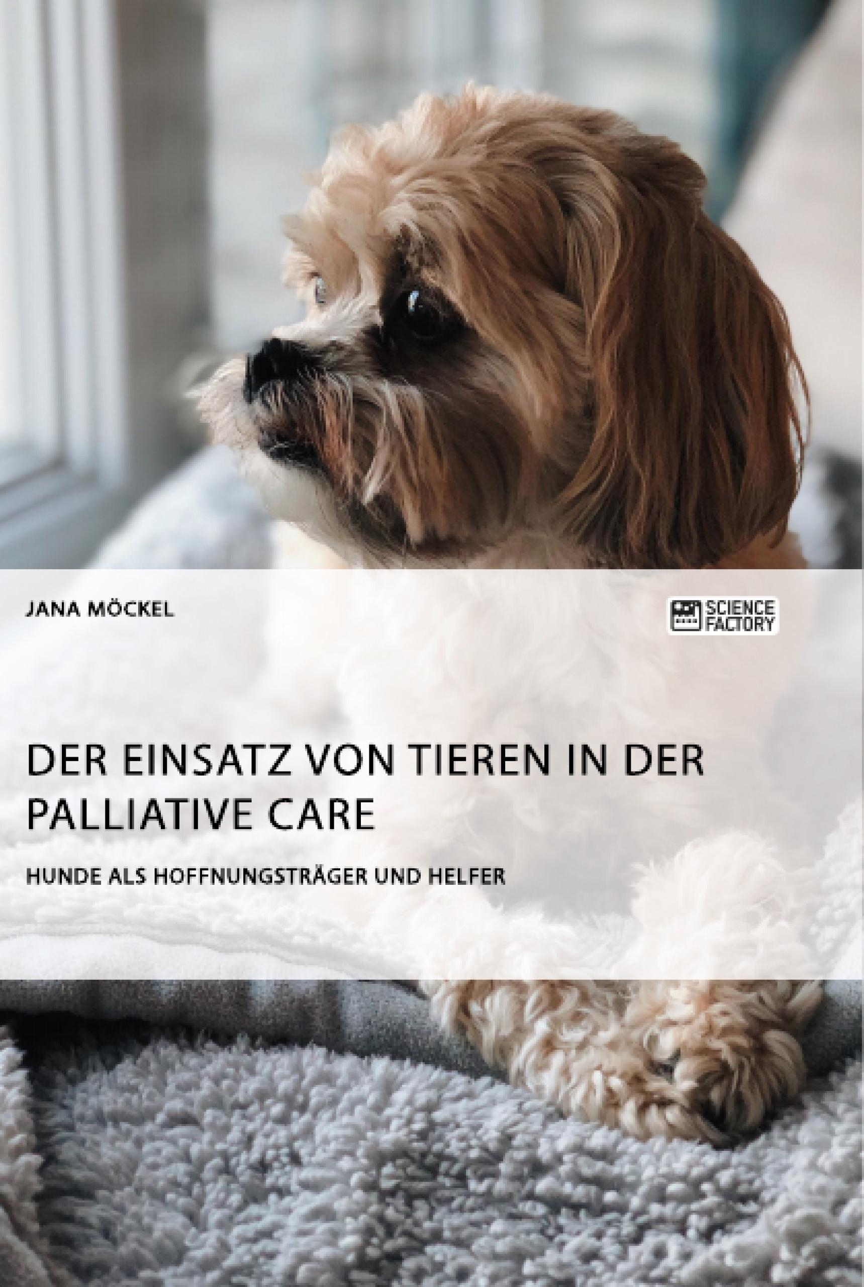 Titel: Der Einsatz von Tieren in der Palliative Care
