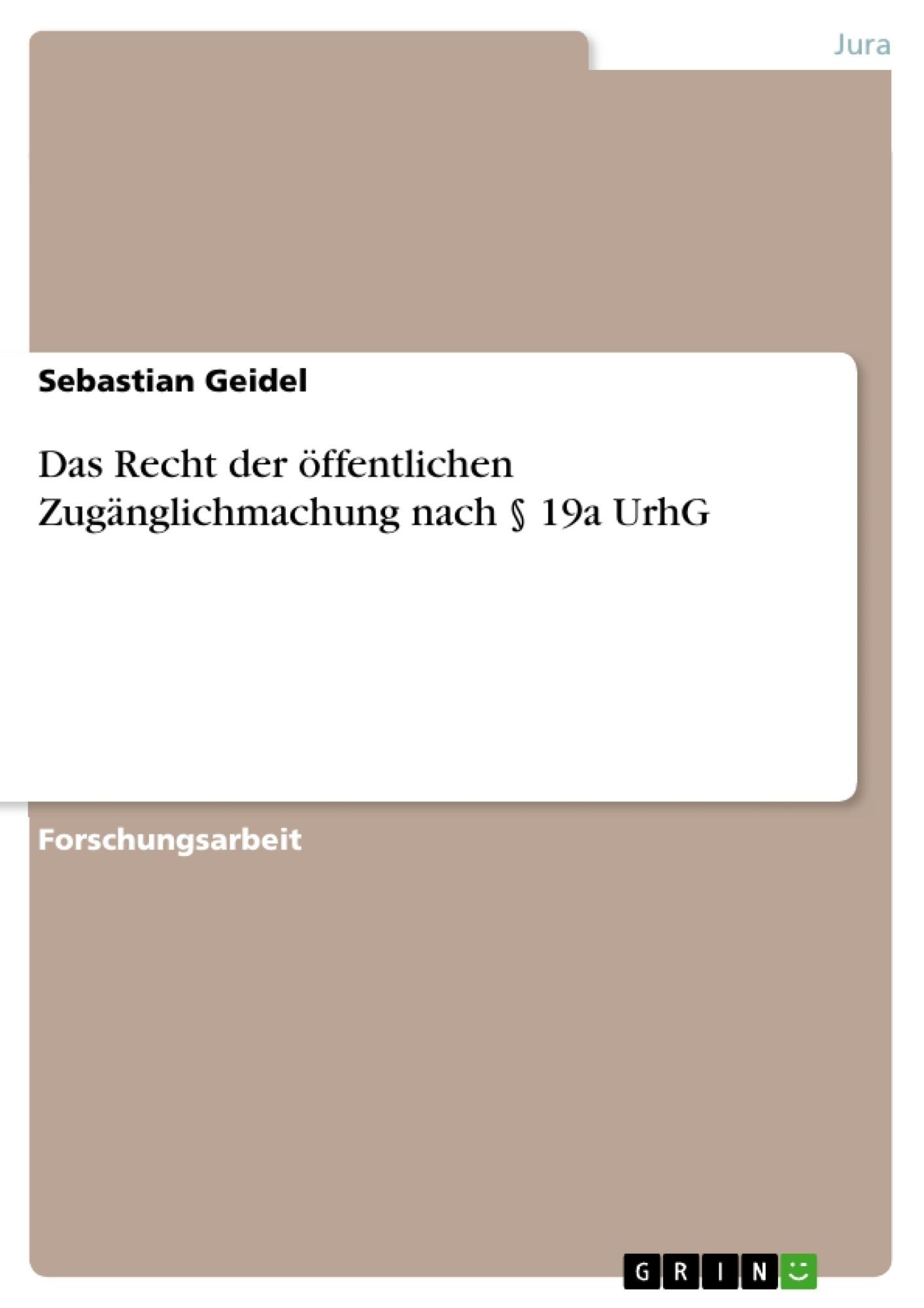 Titel: Das Recht der öffentlichen Zugänglichmachung nach § 19a UrhG