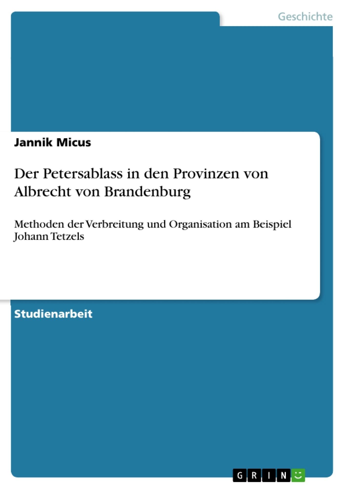 Titel: Der Petersablass in den Provinzen von Albrecht von Brandenburg