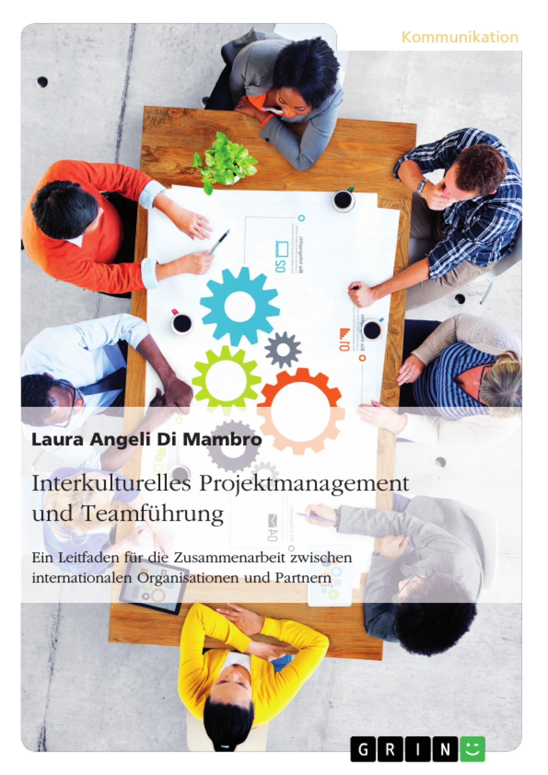 Titel: Interkulturelles Projektmanagement und Teamführung