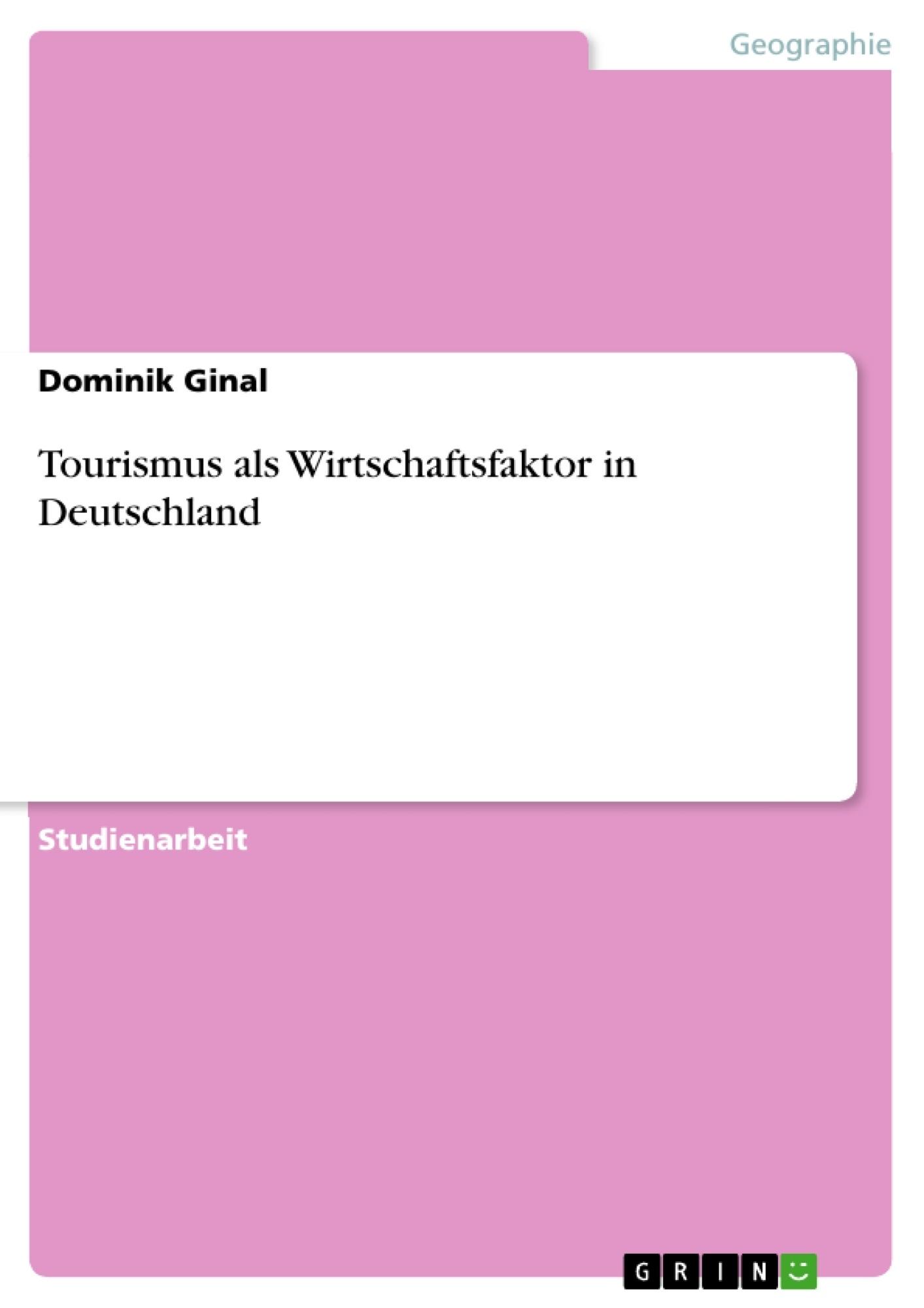 Titel: Tourismus als Wirtschaftsfaktor in Deutschland