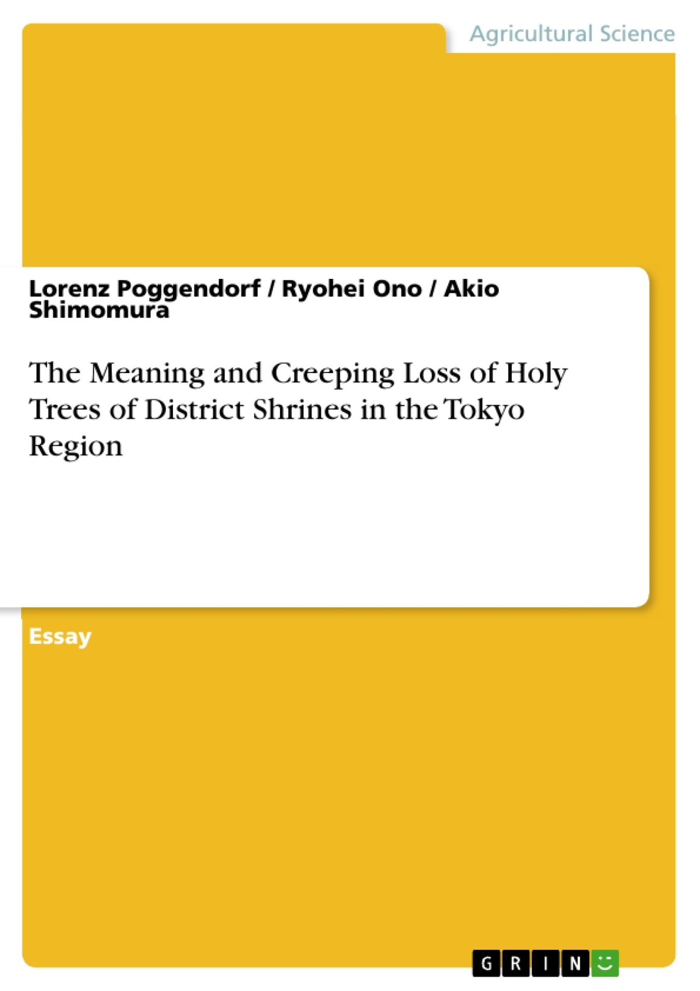 Title: The Meaning and Creeping Loss of Holy Trees of District Shrines in the Tokyo Region