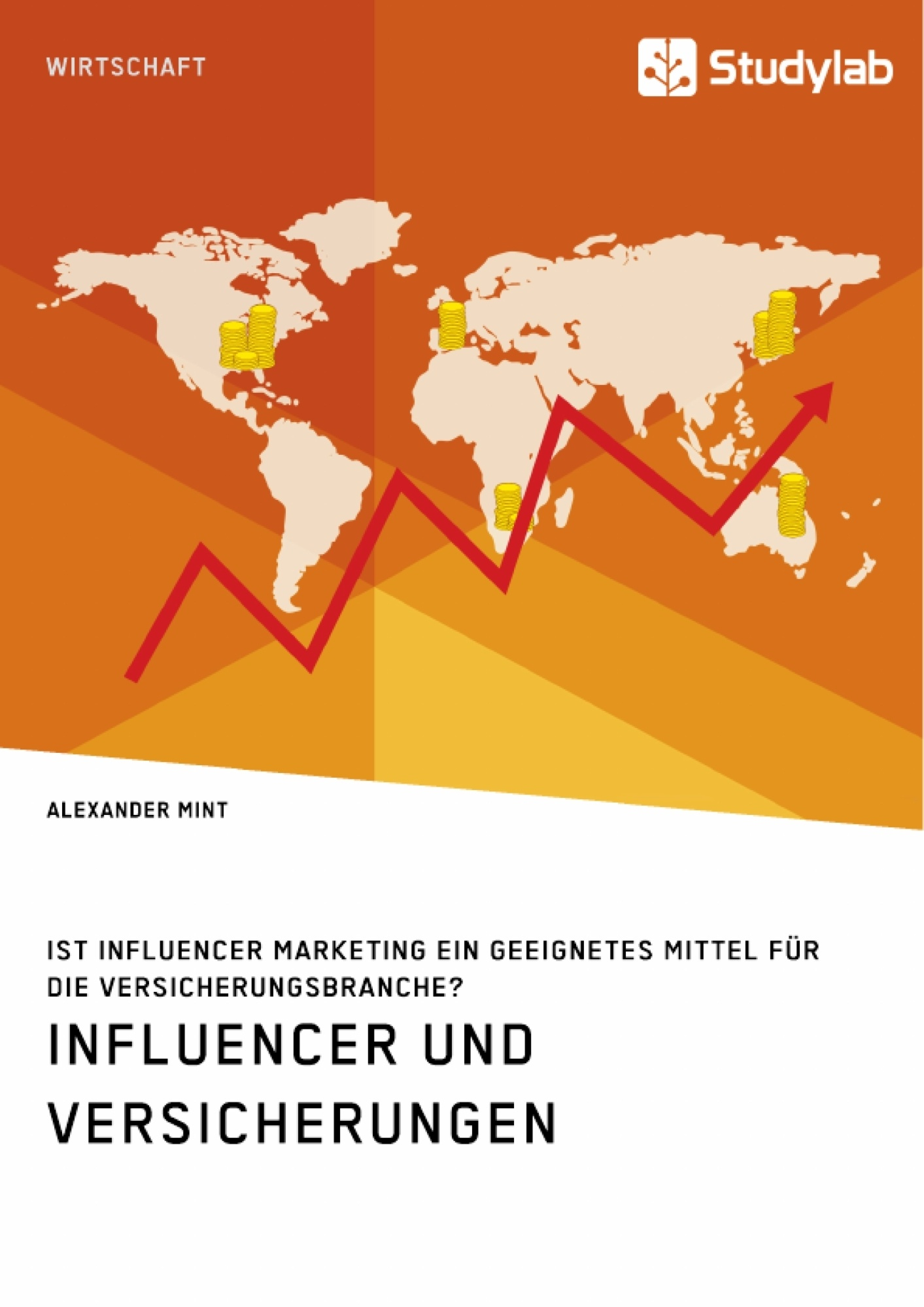 Titel: Influencer und Versicherungen. Ist Influencer Marketing ein geeignetes Mittel für die Versicherungsbranche?