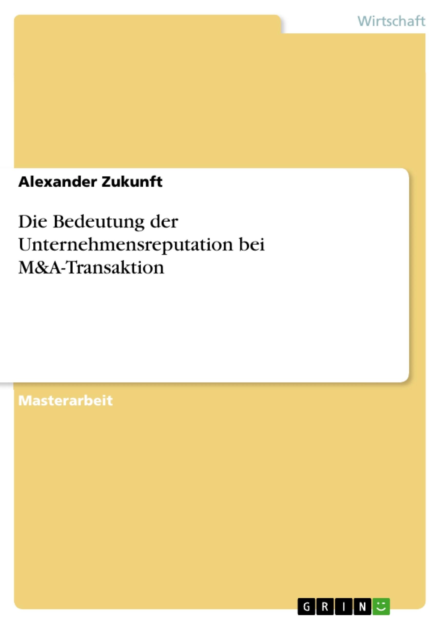Titel: Die Bedeutung der Unternehmensreputation bei M&A-Transaktion