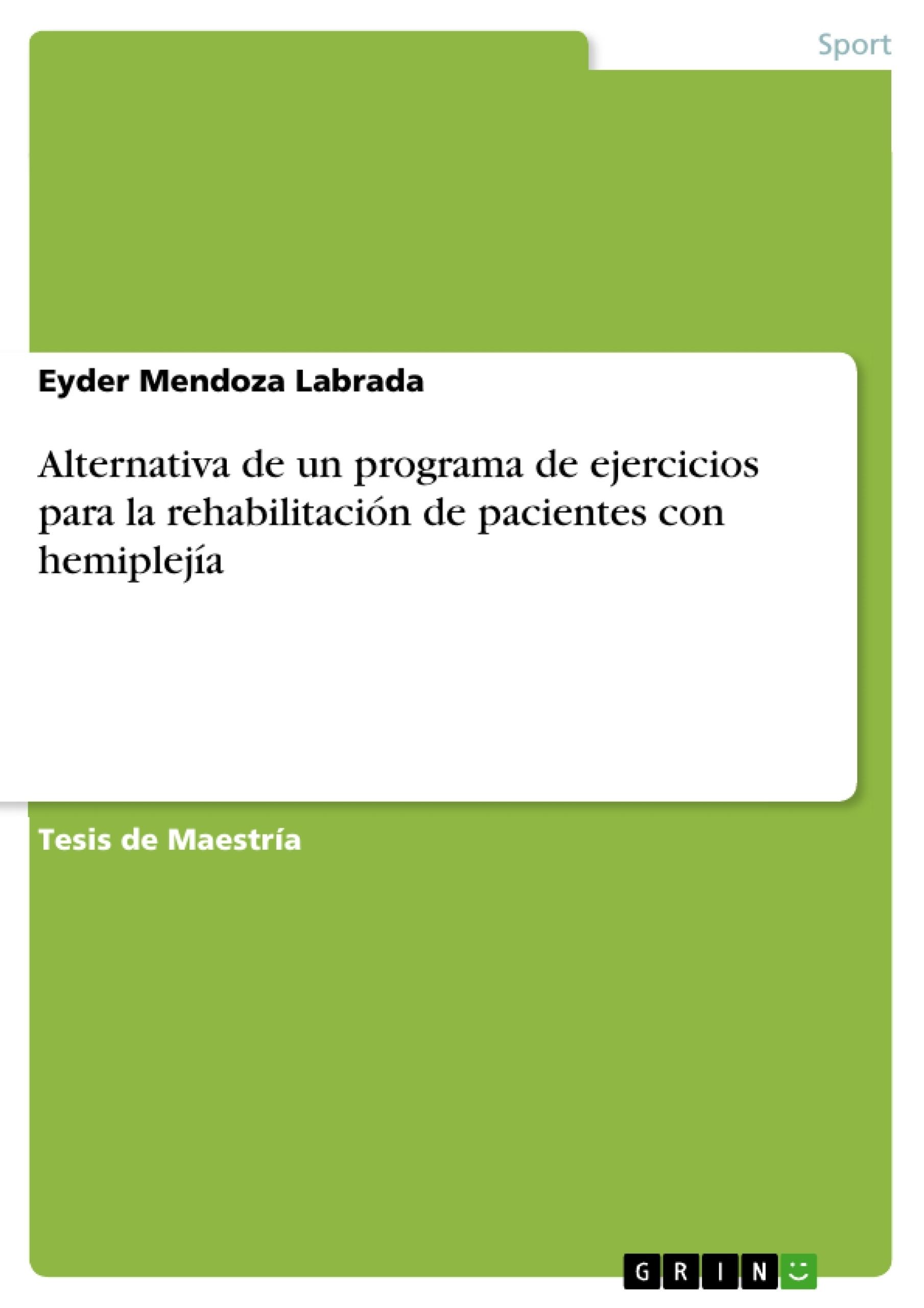 Título: Alternativa de un programa de ejercicios para la rehabilitación de pacientes con hemiplejía