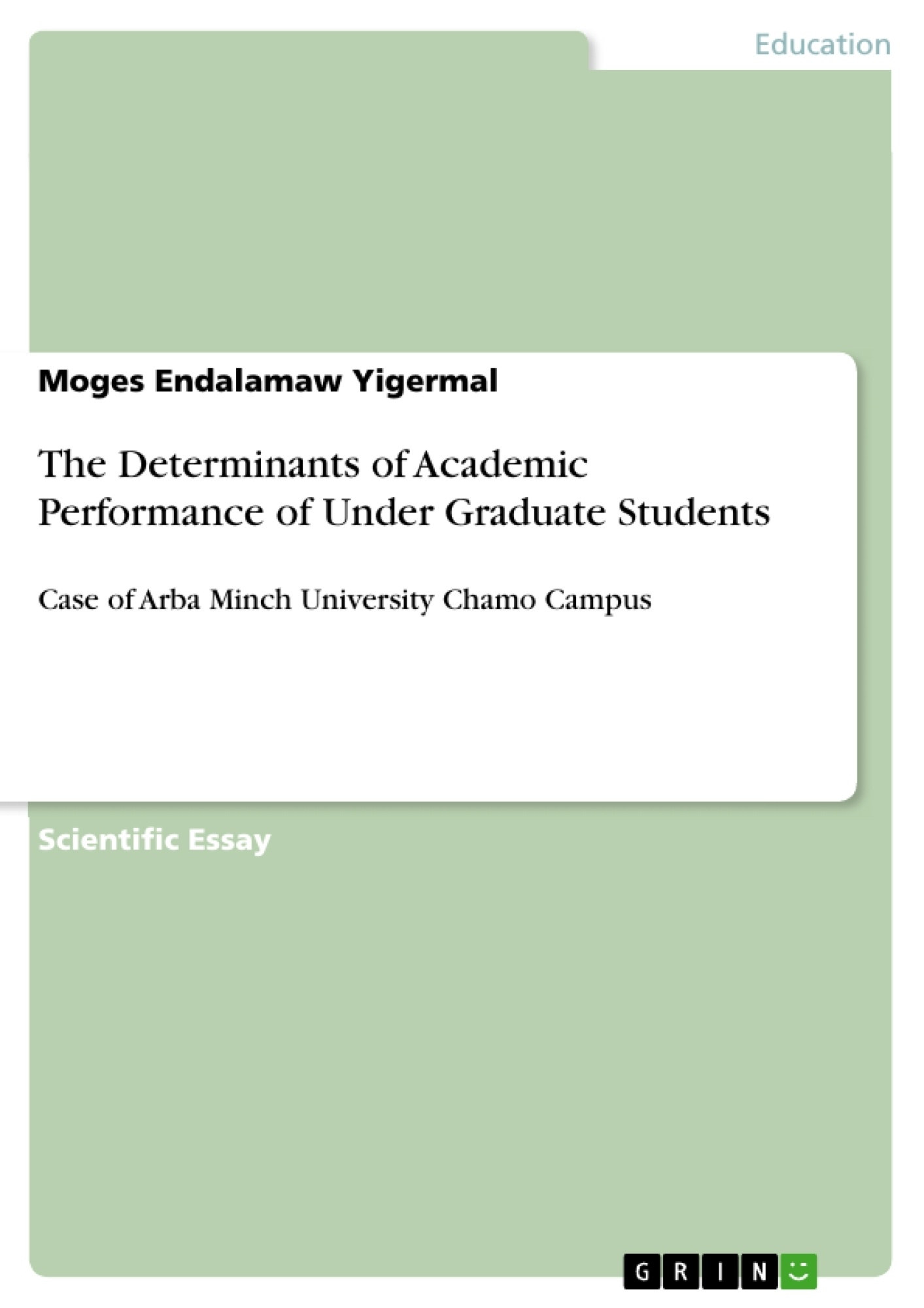 GRIN - The Determinants of Academic Performance of Under Graduate Students