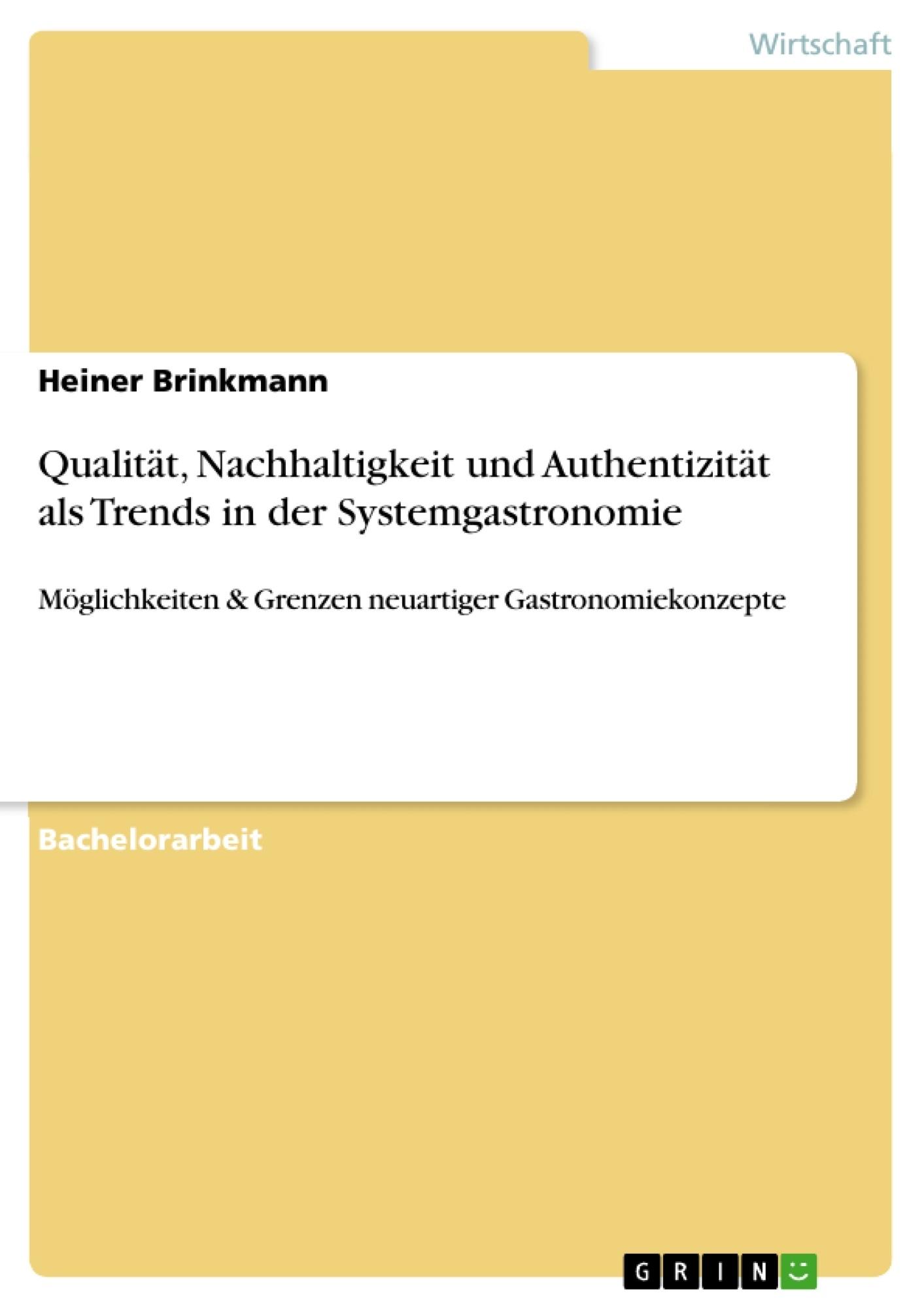 Titel: Qualität, Nachhaltigkeit und Authentizität als Trends in der Systemgastronomie