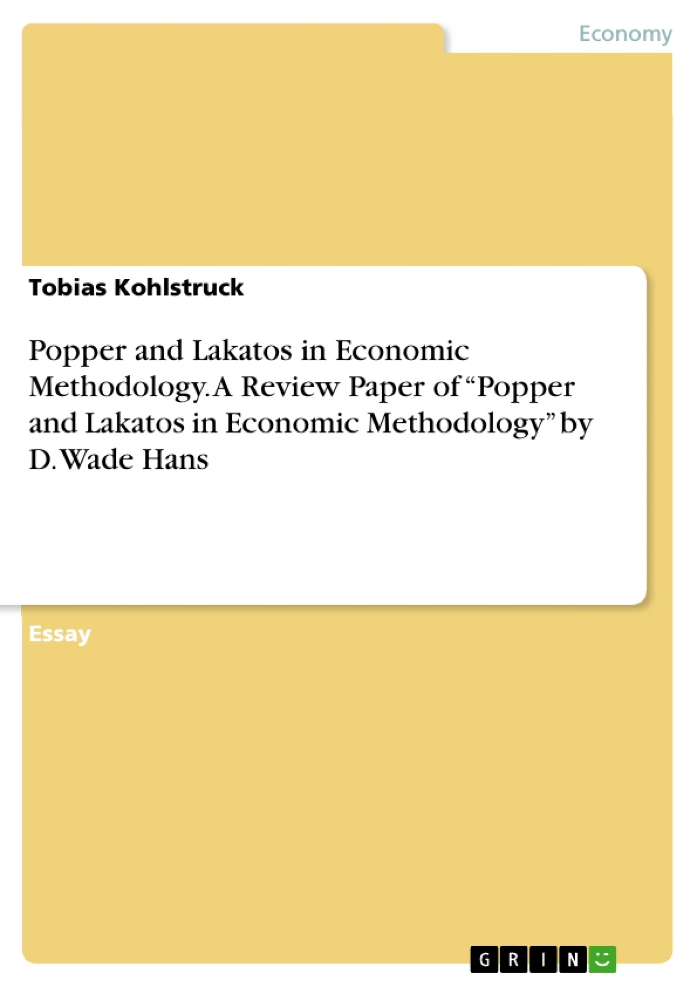 "Title: Popper and Lakatos in Economic Methodology. A Review Paper of ""Popper and Lakatos in Economic Methodology"" by D. Wade Hans"