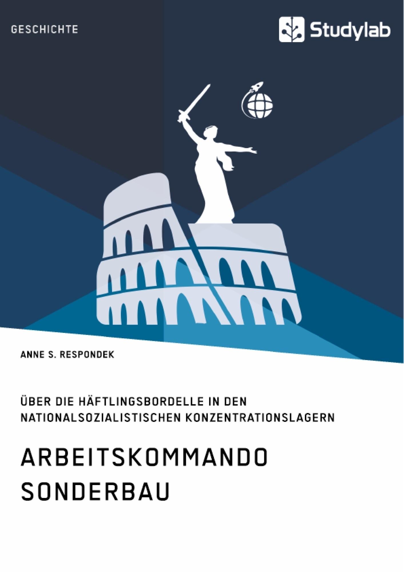 Titel: Arbeitskommando Sonderbau. Über die Häftlingsbordelle in den nationalsozialistischen Konzentrationslagern