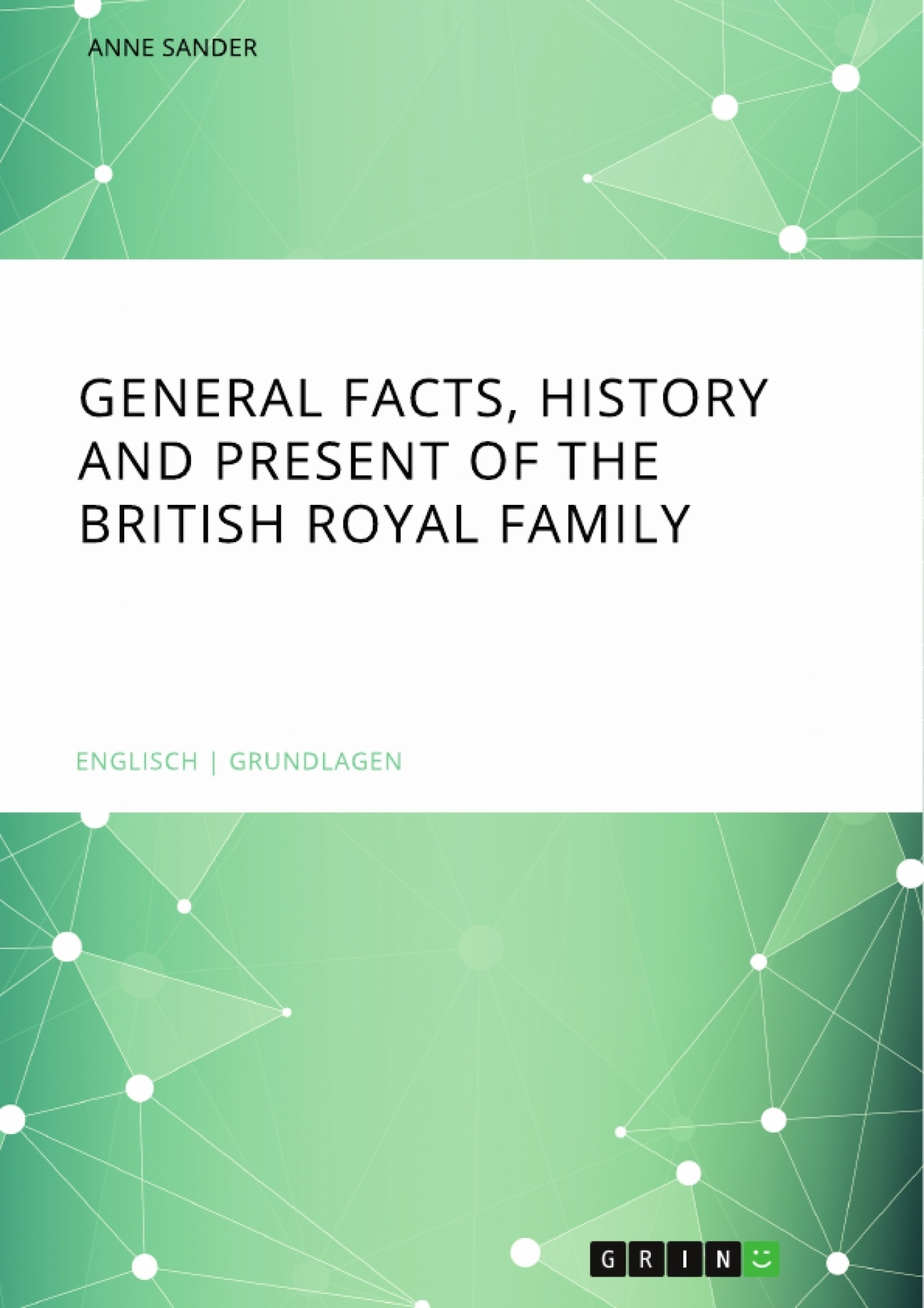Title: General Facts, History and Present of the British Royal Family