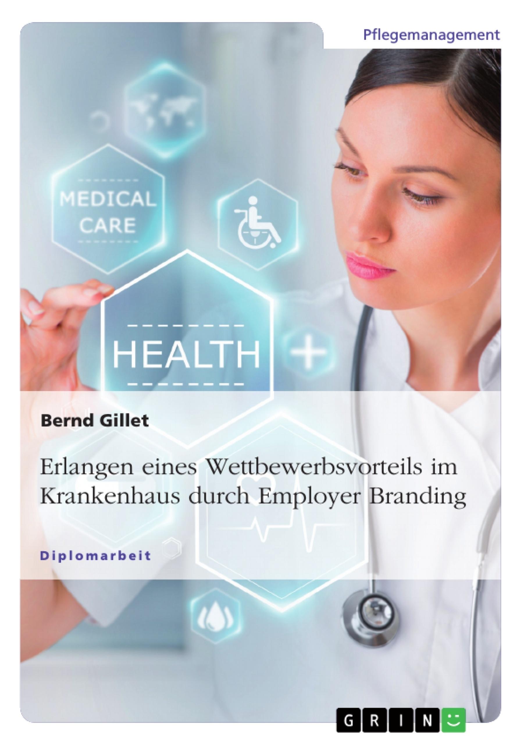 Titel: Erlangen eines Wettbewerbsvorteils im Krankenhaus durch Employer Branding