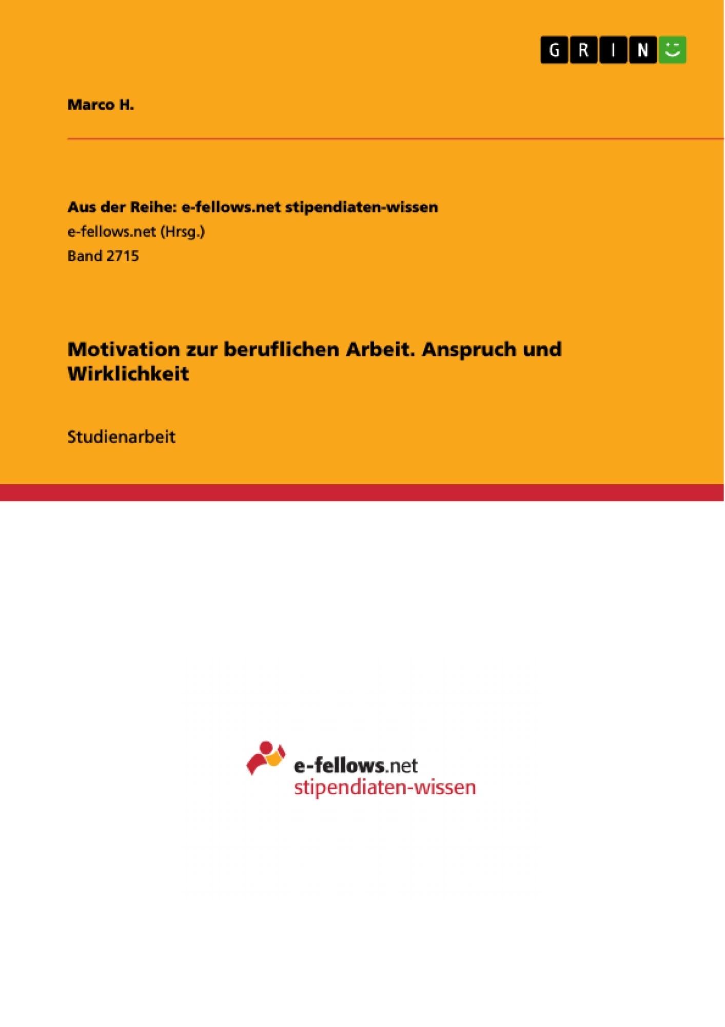 Titel: Motivation zur beruflichen Arbeit. Anspruch und Wirklichkeit
