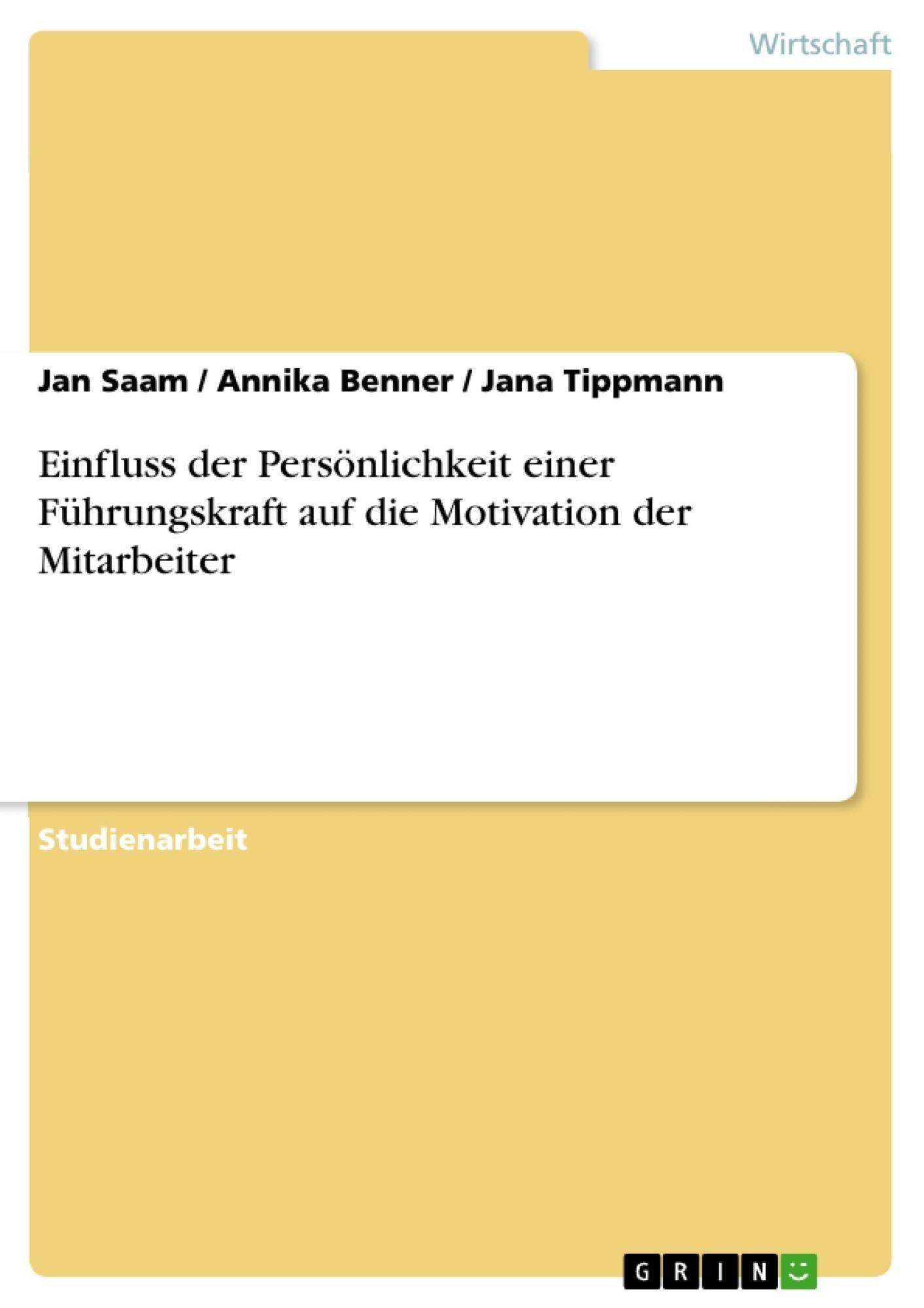 Titel: Einfluss der Persönlichkeit einer Führungskraft auf die Motivation der Mitarbeiter