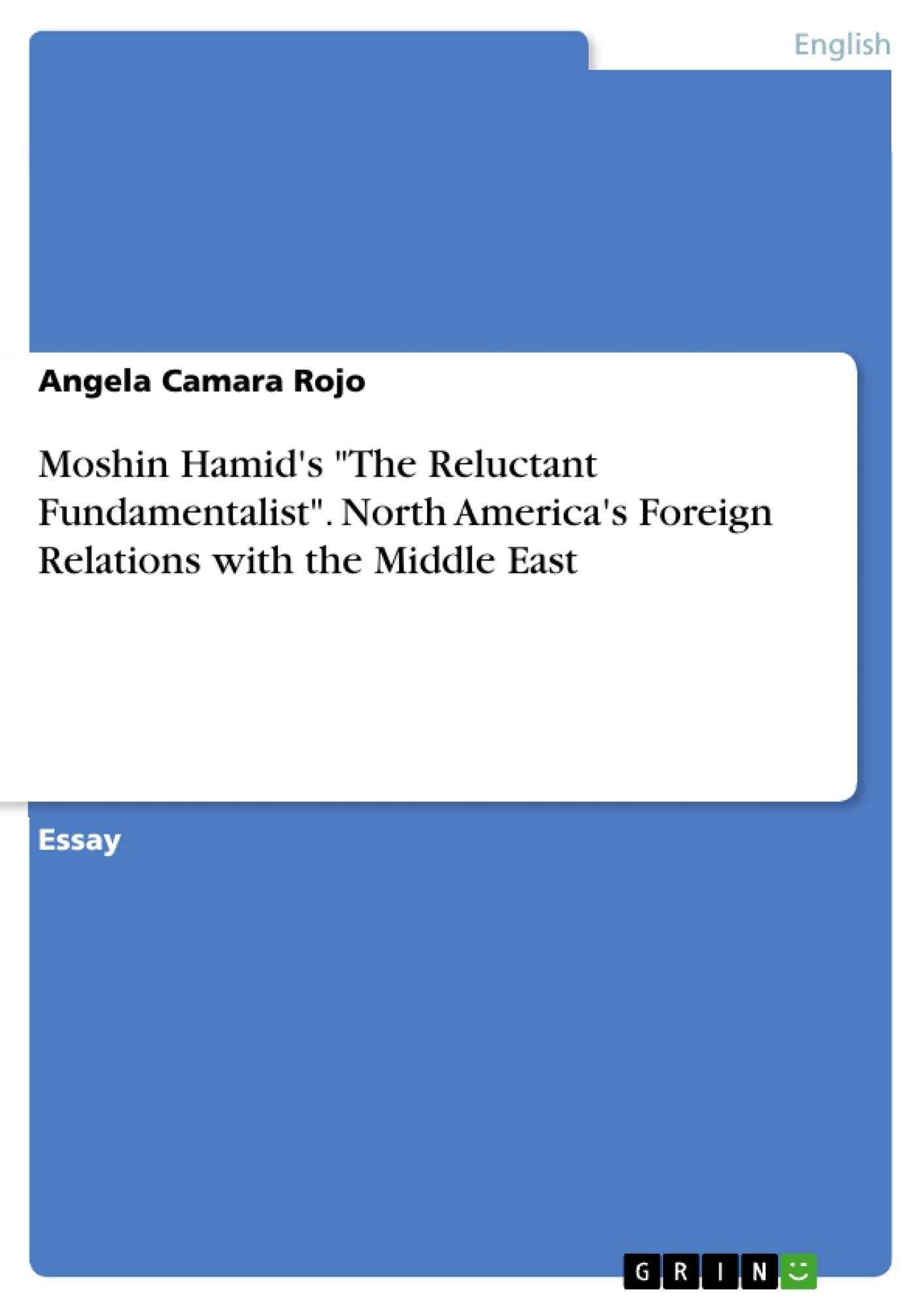 """Title: Moshin Hamid's """"The Reluctant Fundamentalist"""".  North America's Foreign Relations with the Middle East"""